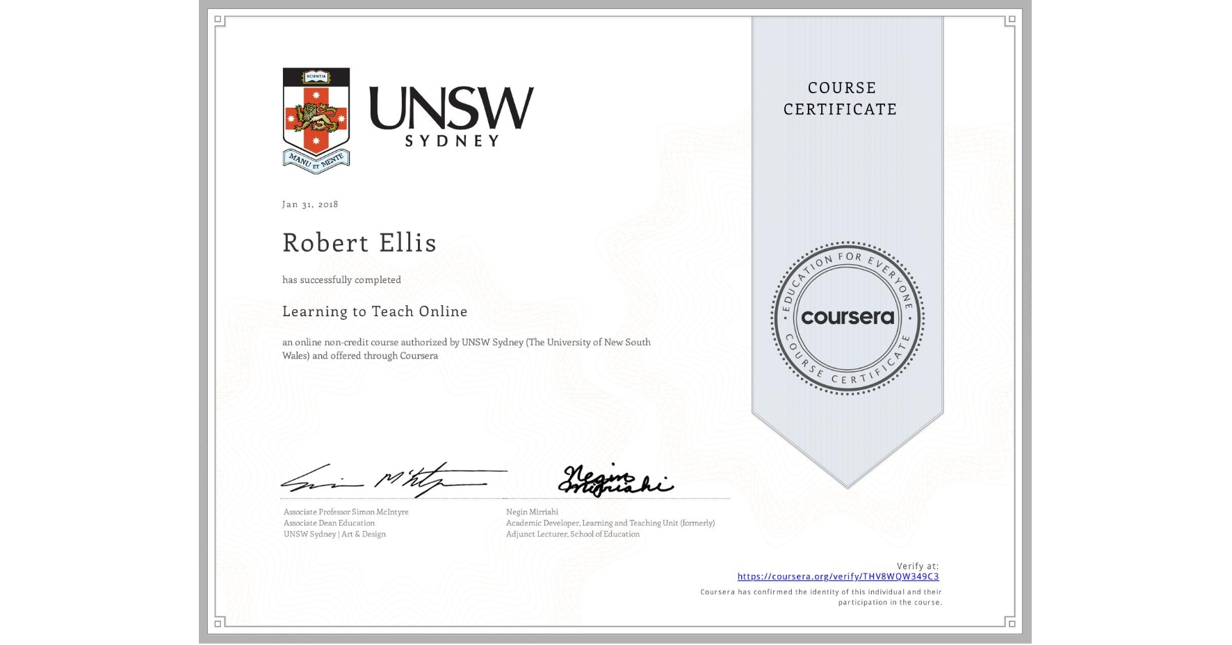 View certificate for Robert Ellis, Learning to Teach Online, an online non-credit course authorized by UNSW Sydney (The University of New South Wales) and offered through Coursera