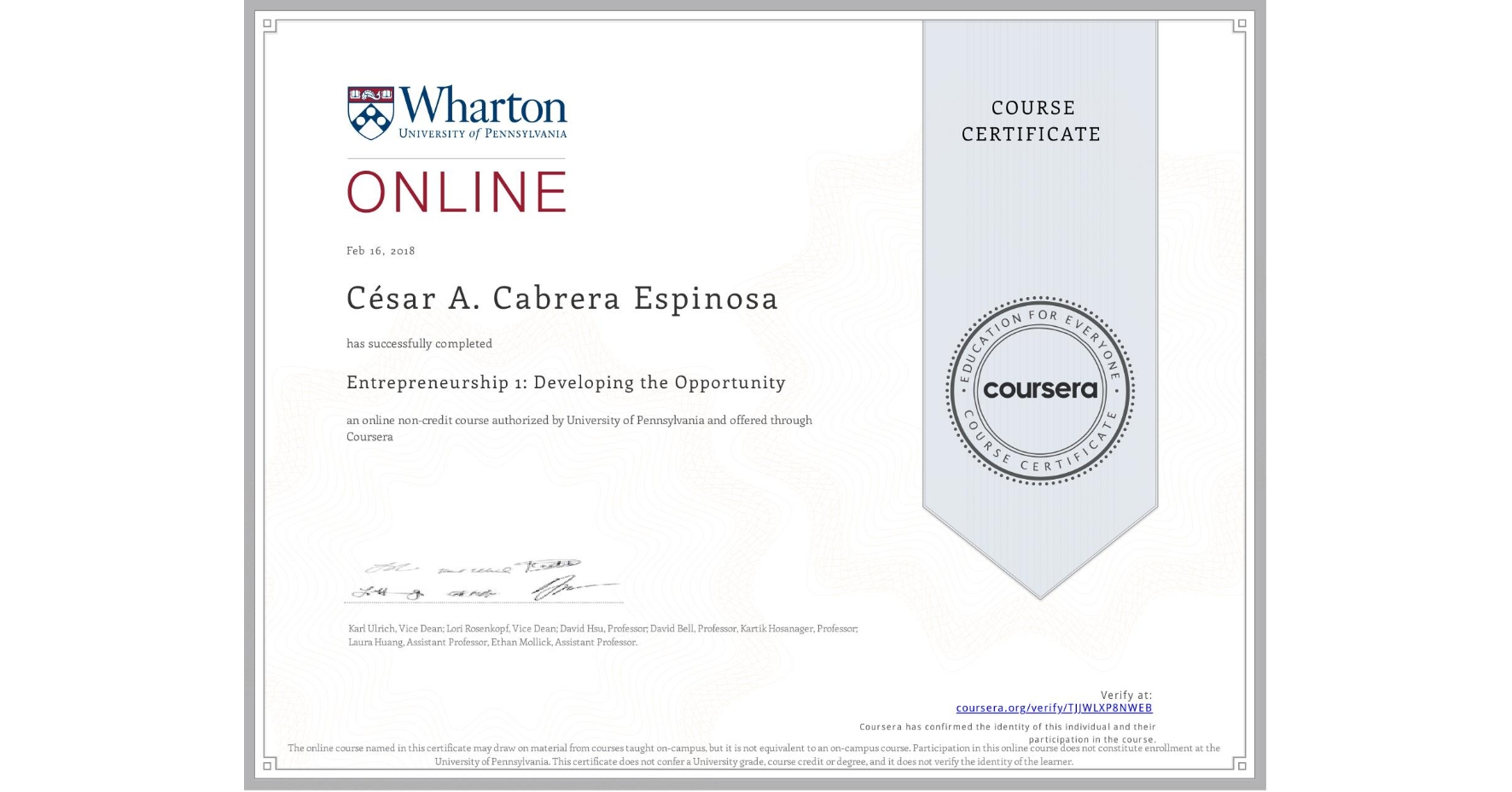 View certificate for César Cabrera Espinosa, Entrepreneurship 1: Developing the Opportunity, an online non-credit course authorized by University of Pennsylvania and offered through Coursera