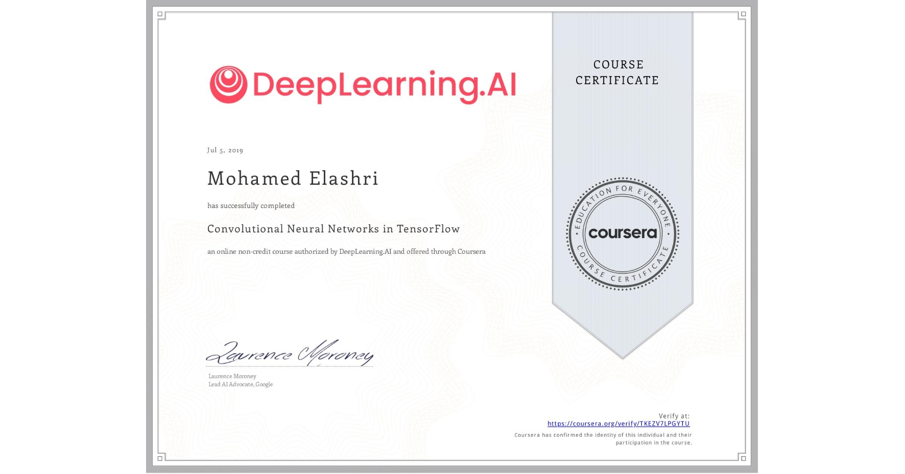 View certificate for Mohamed Elashri, Convolutional Neural Networks in TensorFlow, an online non-credit course authorized by DeepLearning.AI and offered through Coursera