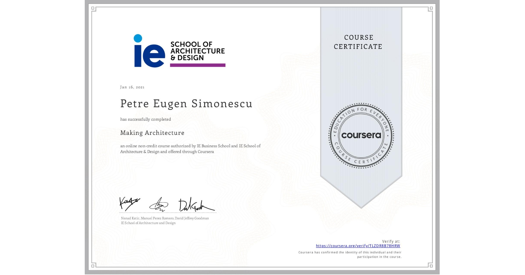 View certificate for Petre Eugen Simonescu, Making Architecture, an online non-credit course authorized by IE Business School & IE School of Architecture & Design and offered through Coursera