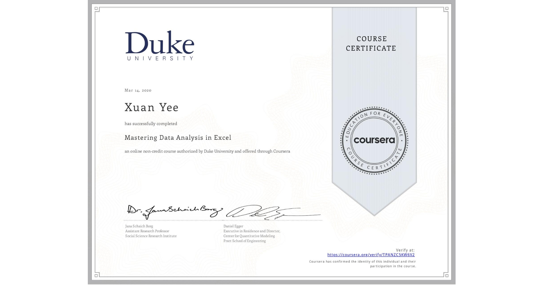 View certificate for Xuan Yee, Mastering Data Analysis in Excel, an online non-credit course authorized by Duke University and offered through Coursera