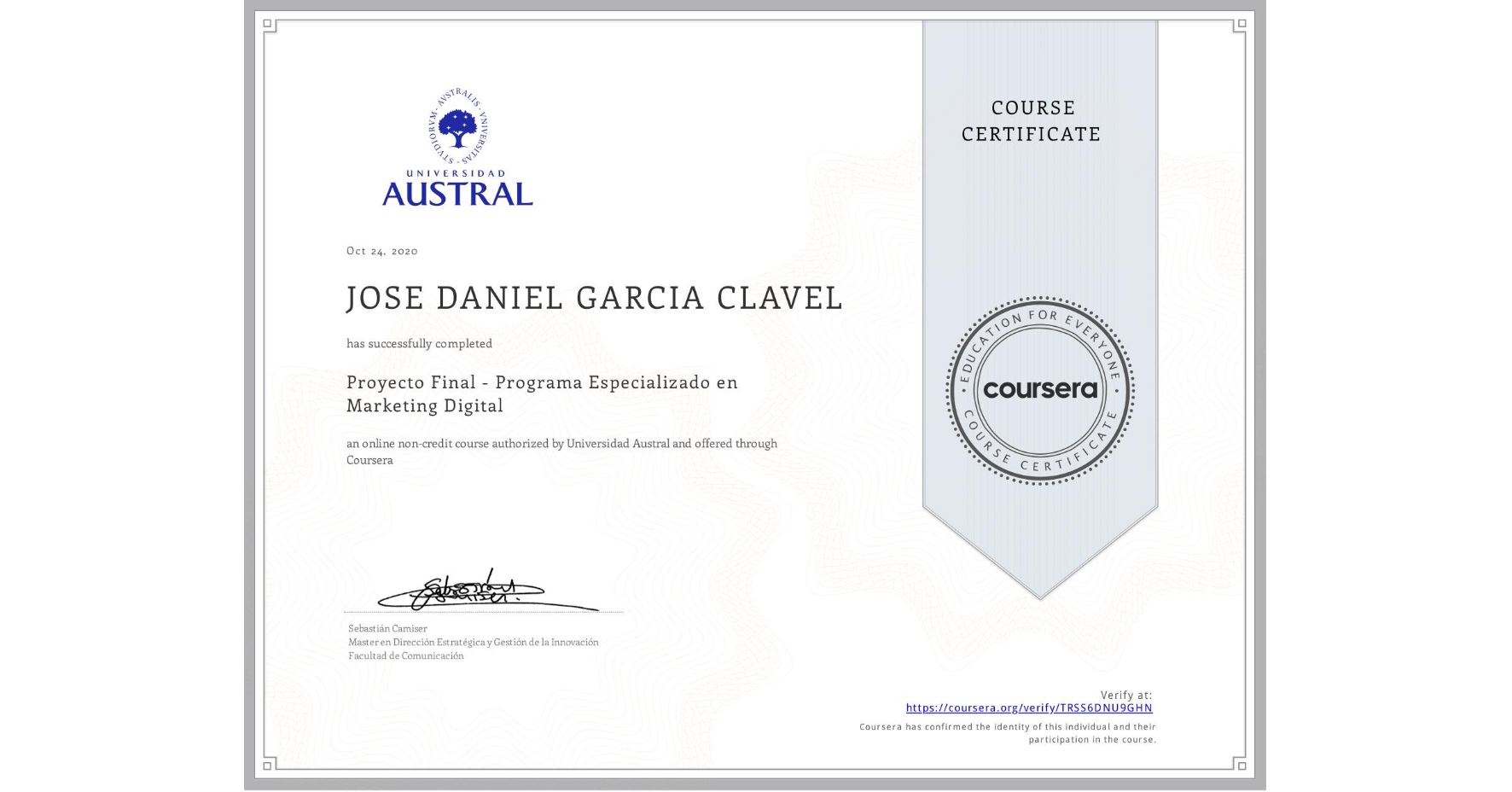 View certificate for JOSE DANIEL GARCIA CLAVEL, Proyecto Final - Programa Especializado en Marketing Digital, an online non-credit course authorized by Universidad Austral and offered through Coursera