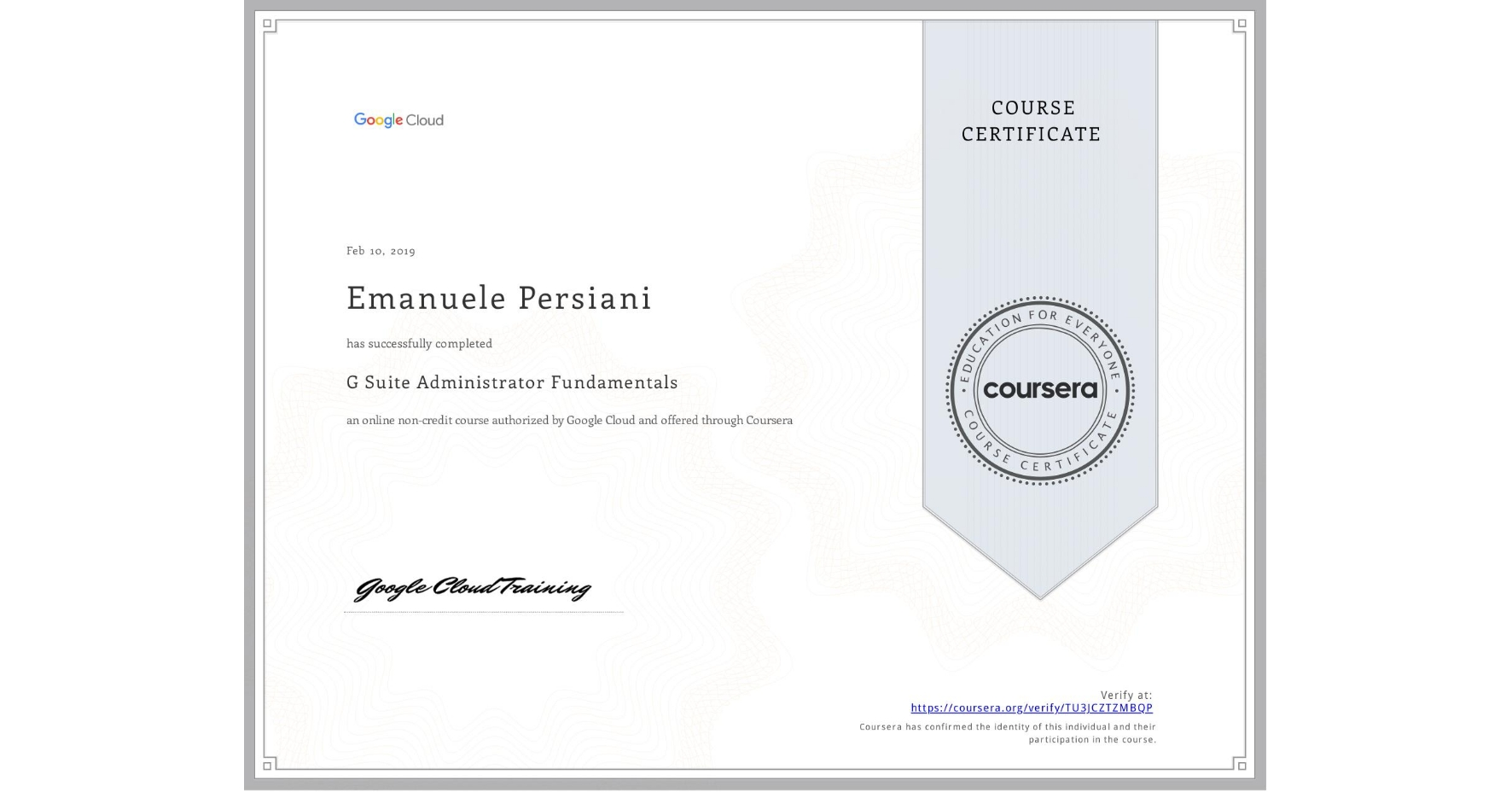 View certificate for Emanuele Persiani, G Suite Administrator Fundamentals, an online non-credit course authorized by Google Cloud and offered through Coursera