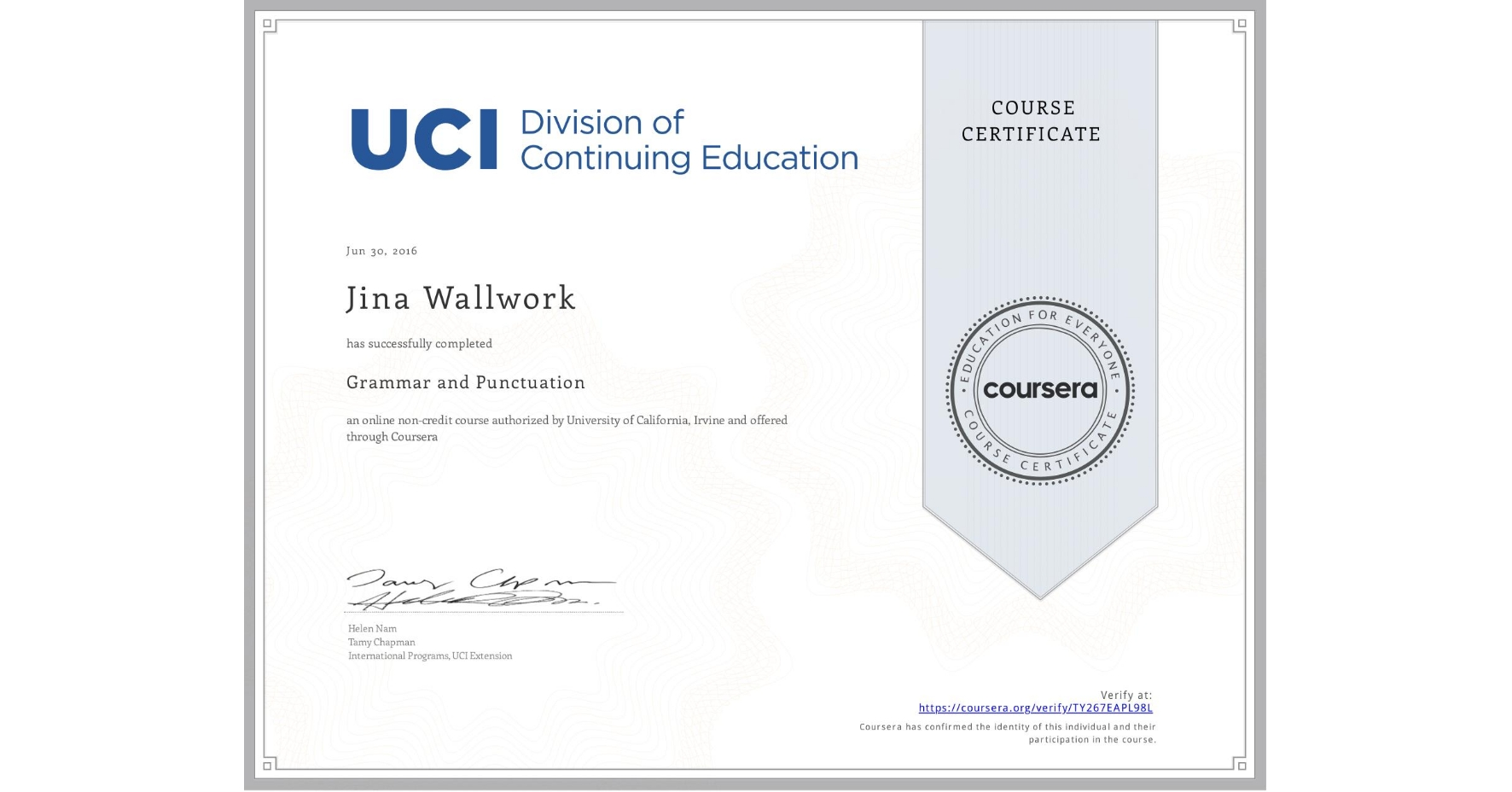 View certificate for Jina Wallwork, Grammar and Punctuation, an online non-credit course authorized by University of California, Irvine and offered through Coursera