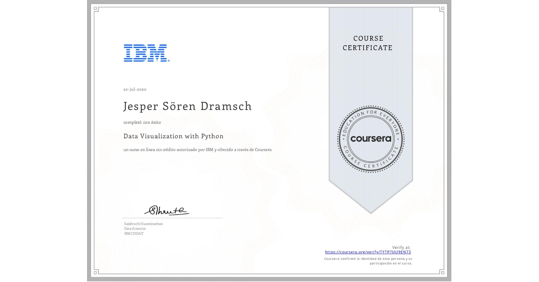 View certificate for Jesper Sören Dramsch, Data Visualization with Python, an online non-credit course authorized by IBM and offered through Coursera