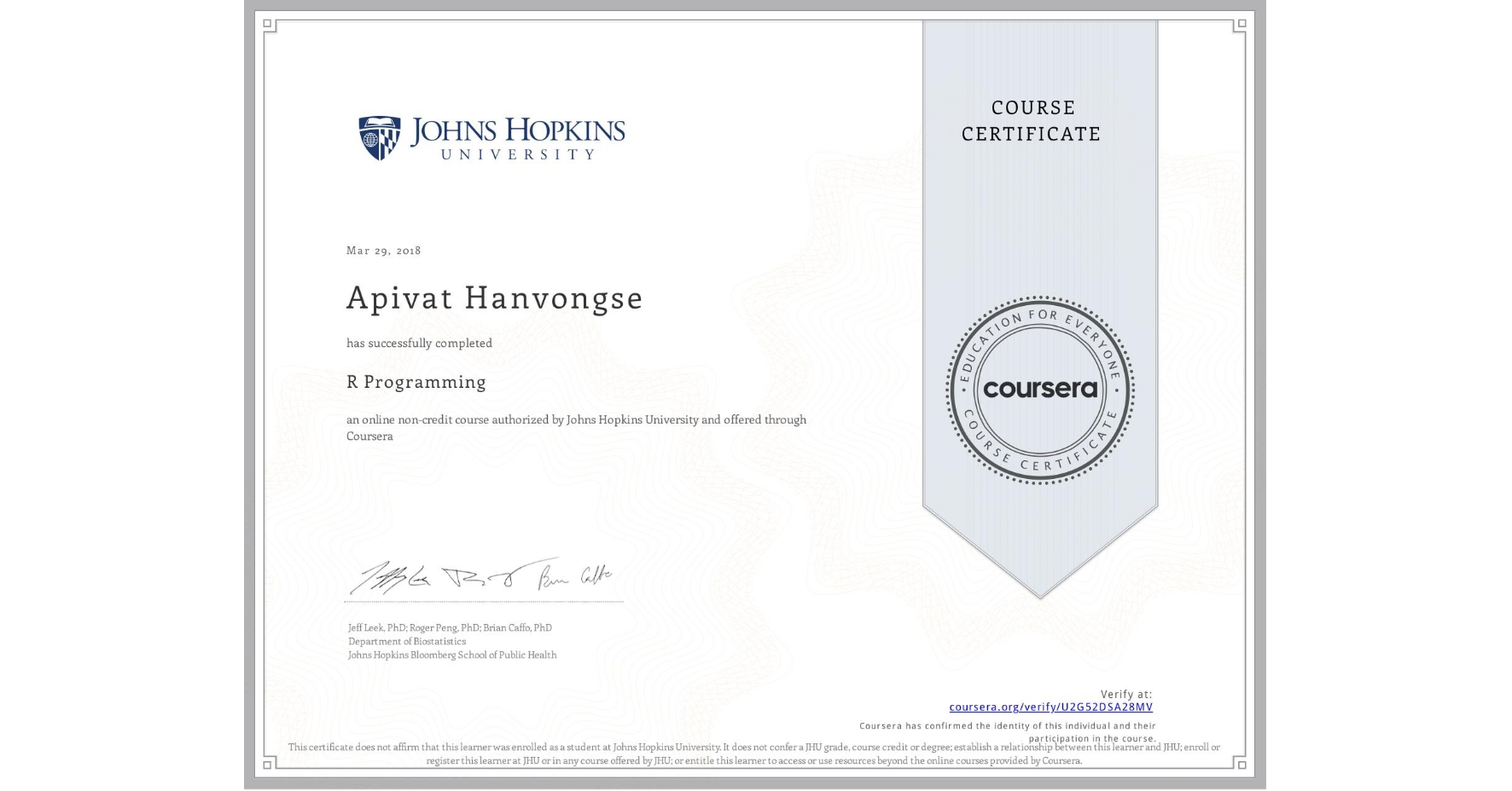 View certificate for Apivat Hanvongse, R Programming, an online non-credit course authorized by Johns Hopkins University and offered through Coursera
