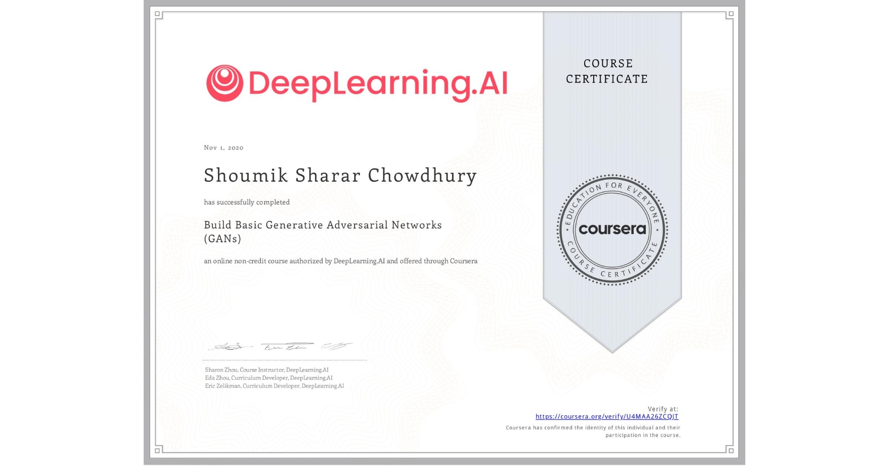 View certificate for Shoumik Sharar Chowdhury, Build Basic Generative Adversarial Networks (GANs), an online non-credit course authorized by DeepLearning.AI and offered through Coursera
