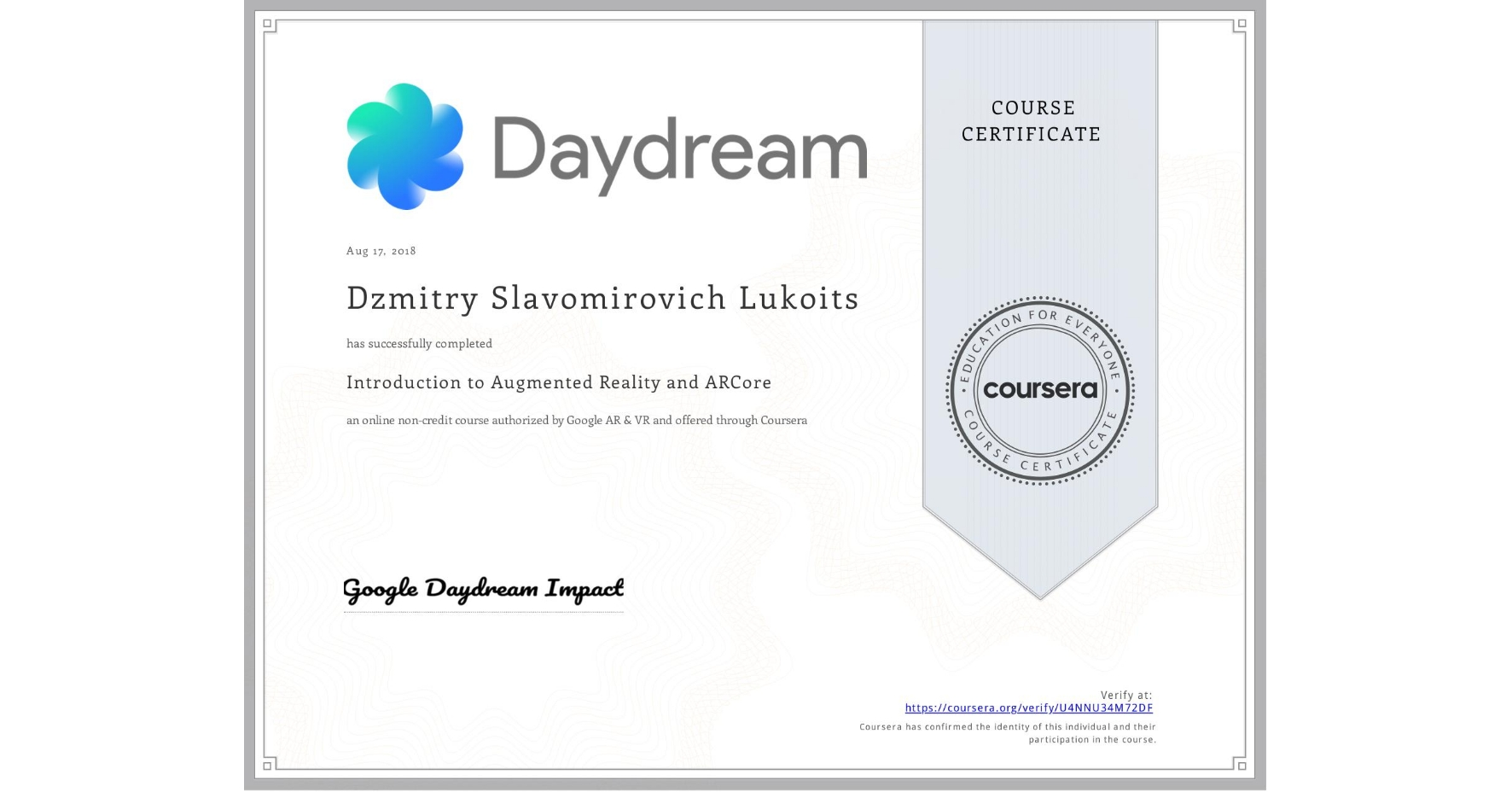 View certificate for Dzmitry Slavomirovich Lukoits, Introduction to Augmented Reality and ARCore, an online non-credit course authorized by Google AR & VR and offered through Coursera