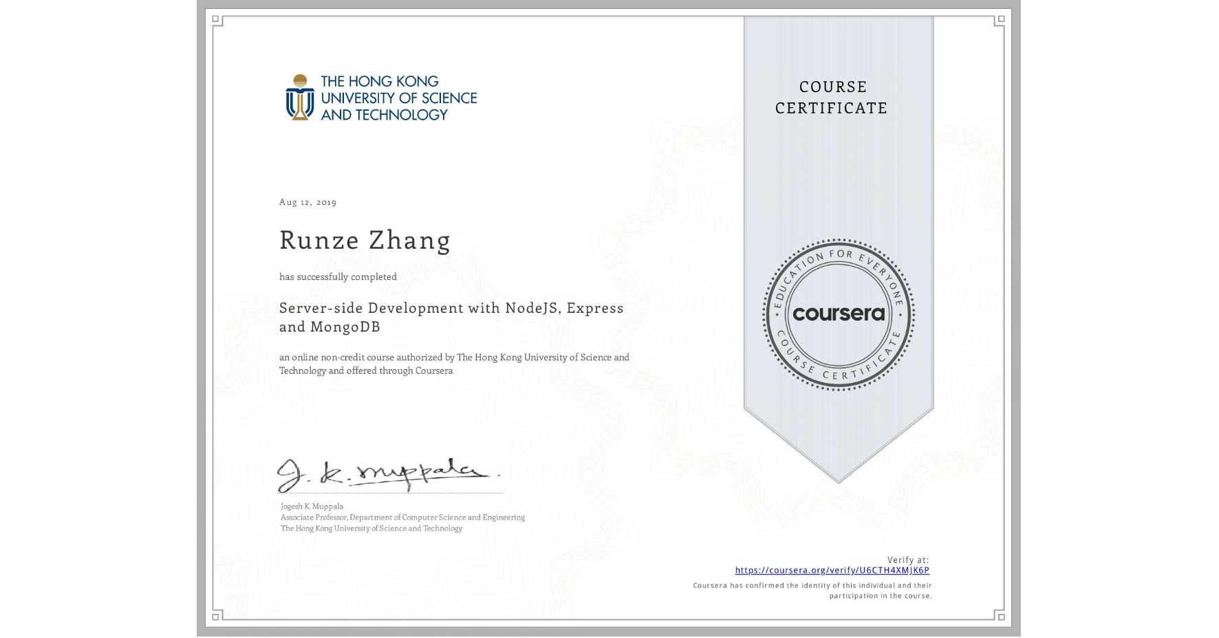 View certificate for Runze Zhang, Server-side Development with NodeJS, Express and MongoDB, an online non-credit course authorized by The Hong Kong University of Science and Technology and offered through Coursera