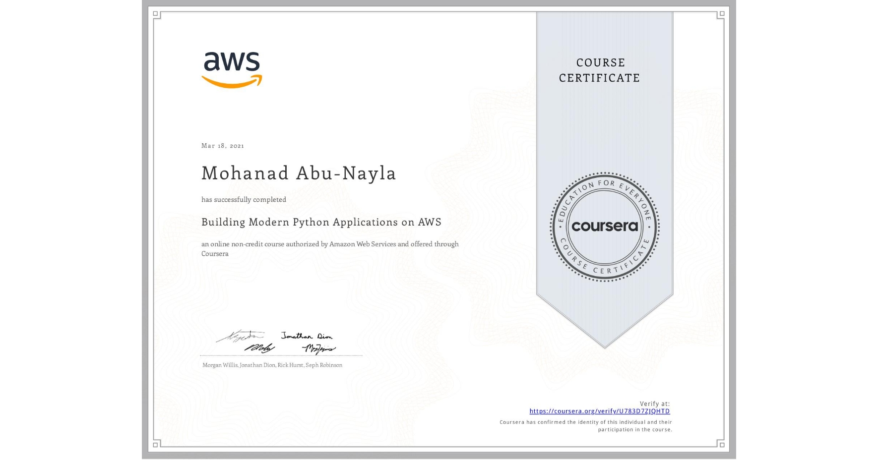 View certificate for Mohanad Abu-Nayla, Building Modern Python Applications on AWS, an online non-credit course authorized by Amazon Web Services and offered through Coursera