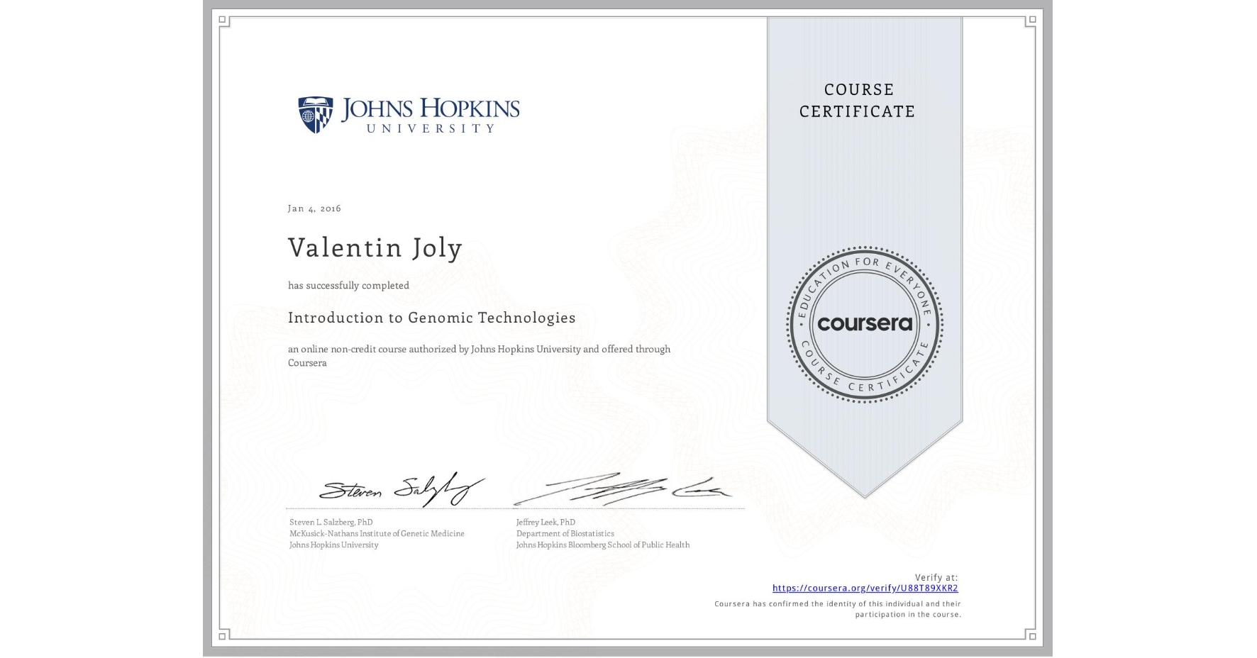 View certificate for Valentin Joly, Introduction to Genomic Technologies, an online non-credit course authorized by Johns Hopkins University and offered through Coursera