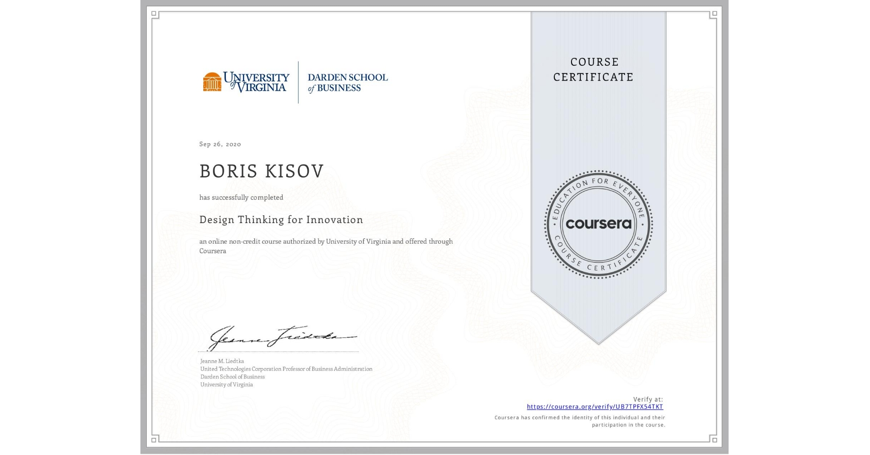 View certificate for BORIS KISOV, Design Thinking for Innovation, an online non-credit course authorized by University of Virginia and offered through Coursera