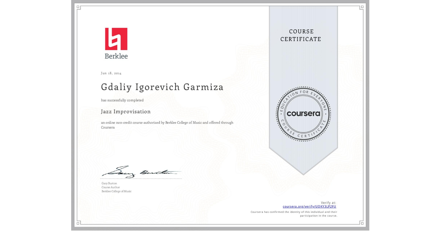 View certificate for Gdaliy Igorevich Garmiza, Jazz Improvisation, an online non-credit course authorized by Berklee College of Music and offered through Coursera