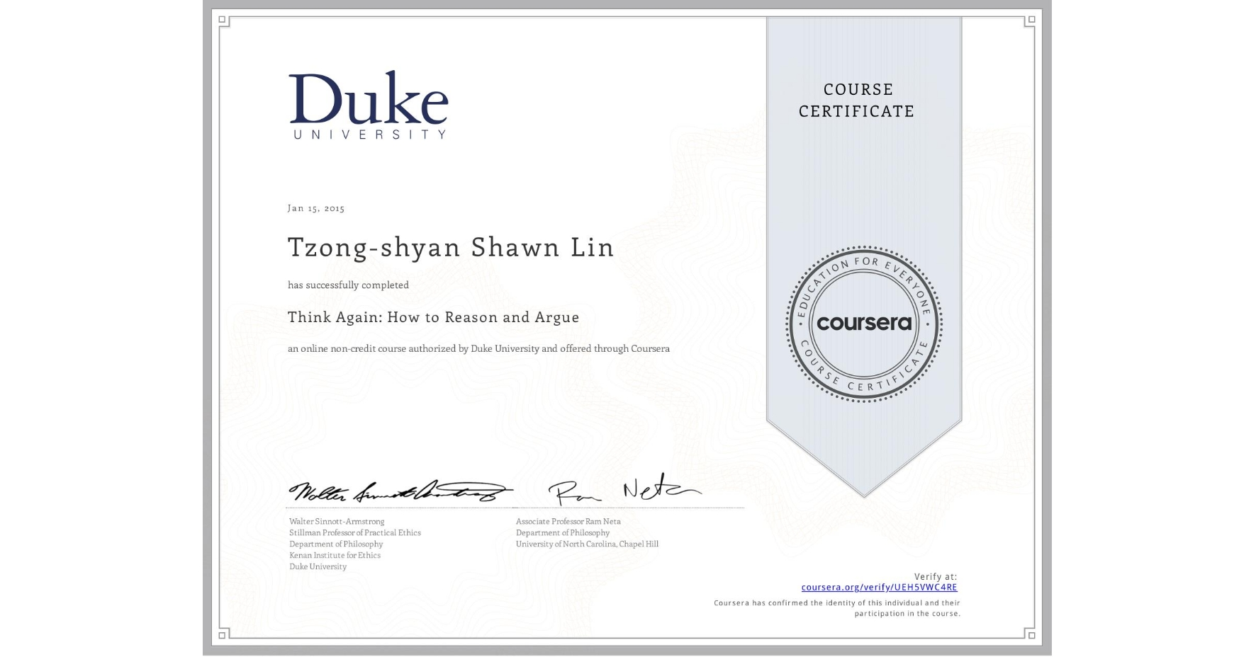 View certificate for Tzong-shyan Shawn Lin, Think Again: How to Reason and Argue, an online non-credit course authorized by Duke University and offered through Coursera