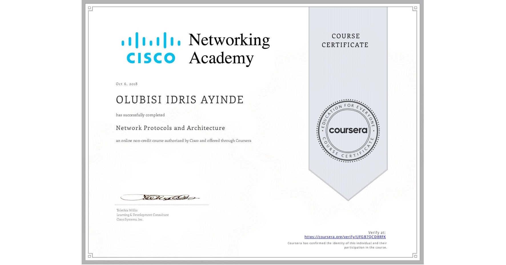 View certificate for OLUBISI IDRIS AYINDE, Network Protocols and Architecture, an online non-credit course authorized by Cisco and offered through Coursera