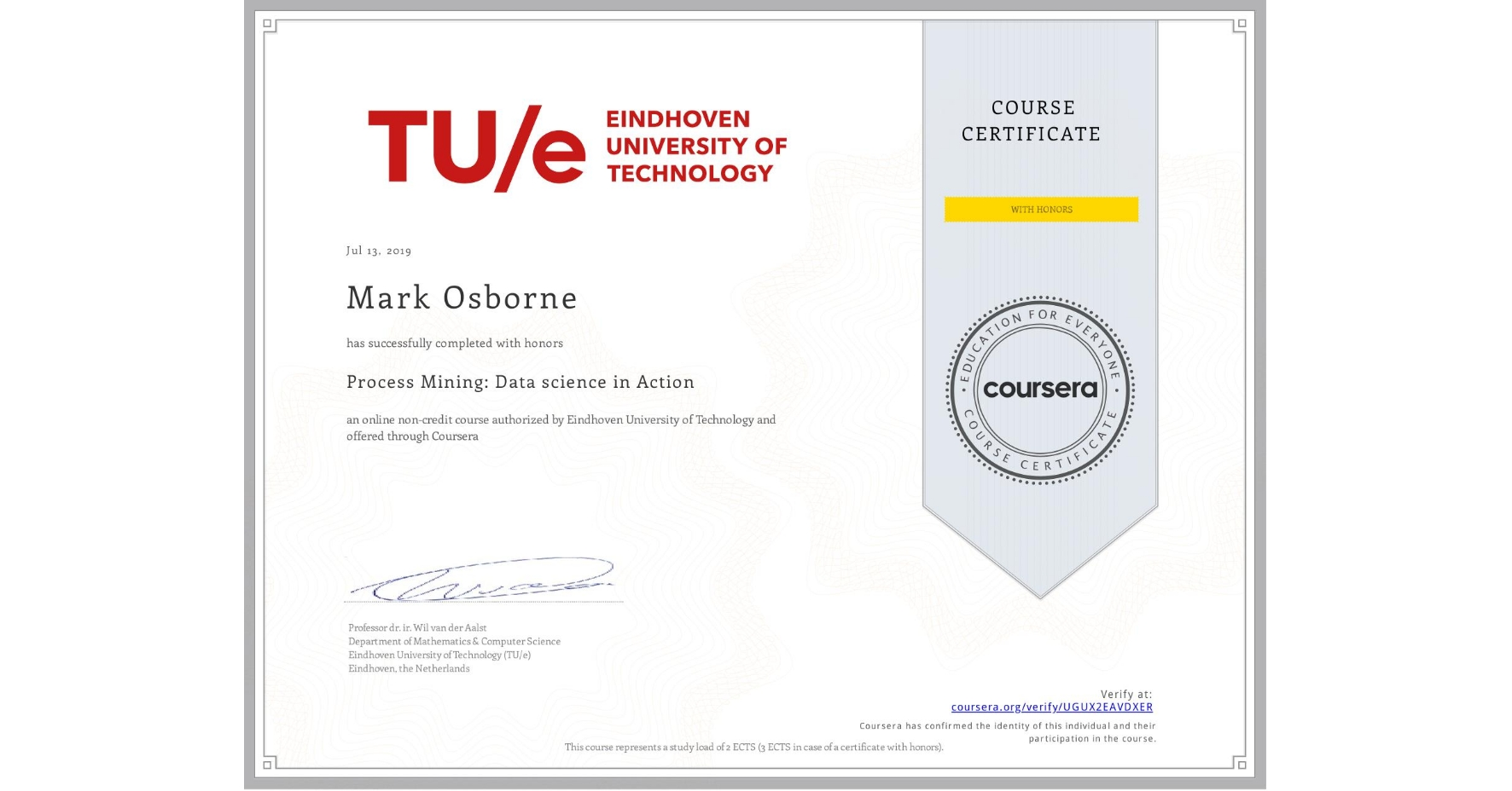 View certificate for Mark Osborne, Process Mining: Data science in Action, an online non-credit course authorized by Eindhoven University of Technology and offered through Coursera