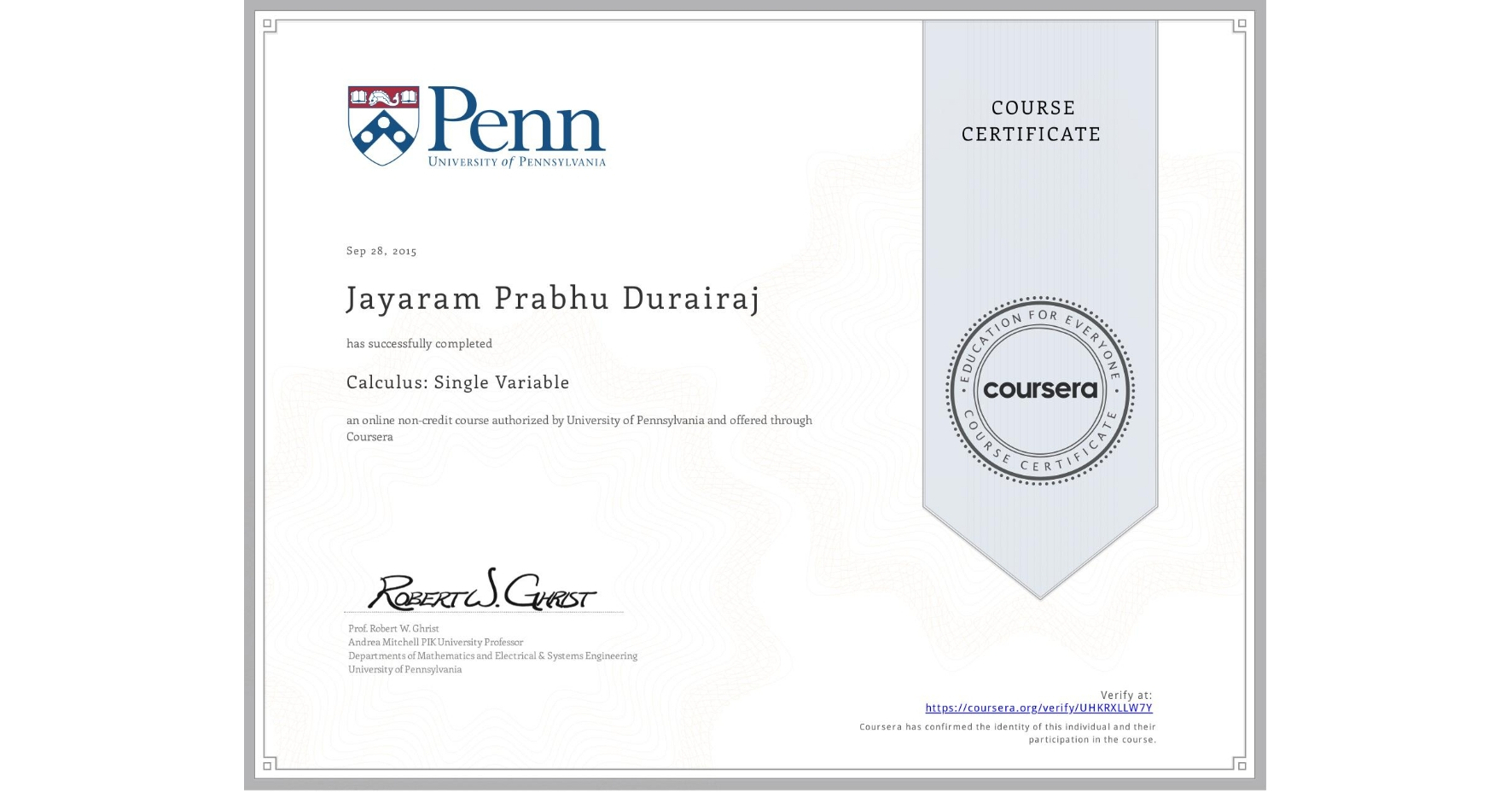 View certificate for Jayaram Prabhu  Durairaj, Calculus: Single Variable, an online non-credit course authorized by University of Pennsylvania and offered through Coursera