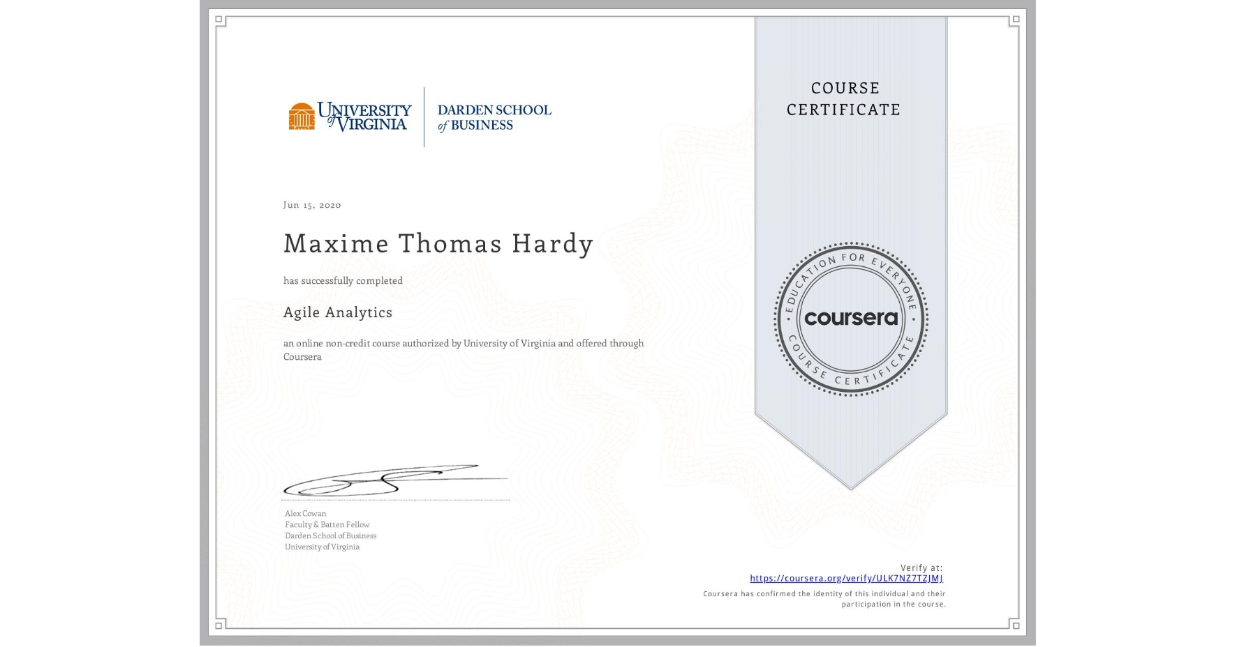 View certificate for Maxime Thomas Hardy, Agile Analytics, an online non-credit course authorized by University of Virginia and offered through Coursera