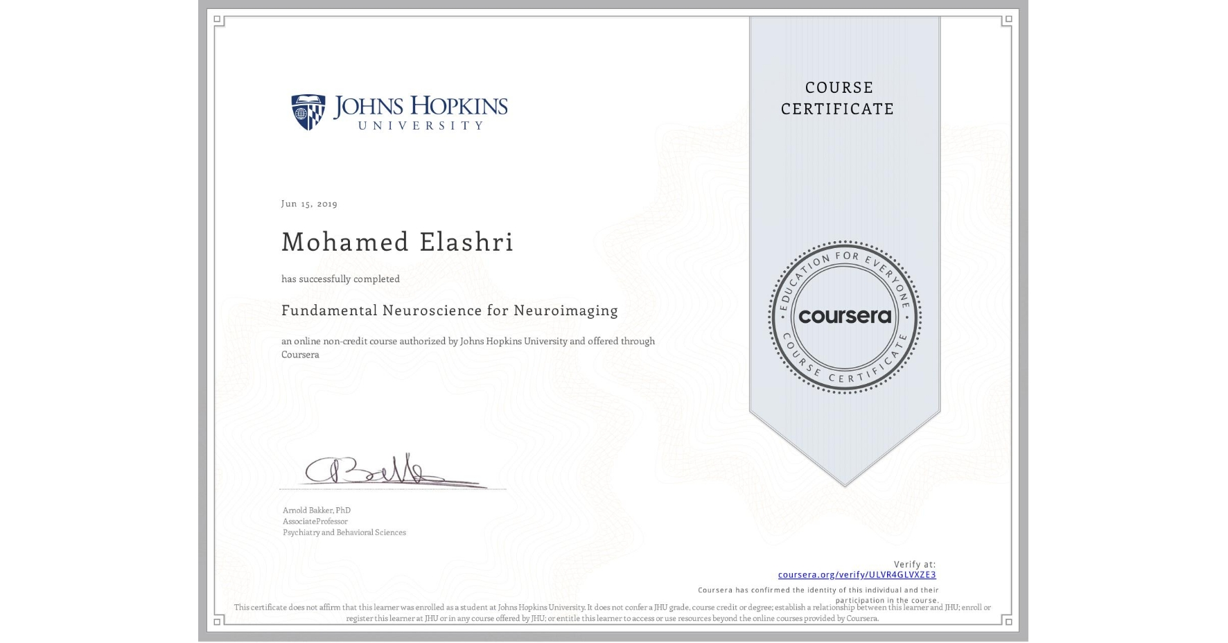 View certificate for Mohamed Elashri, Fundamental Neuroscience for Neuroimaging, an online non-credit course authorized by Johns Hopkins University and offered through Coursera