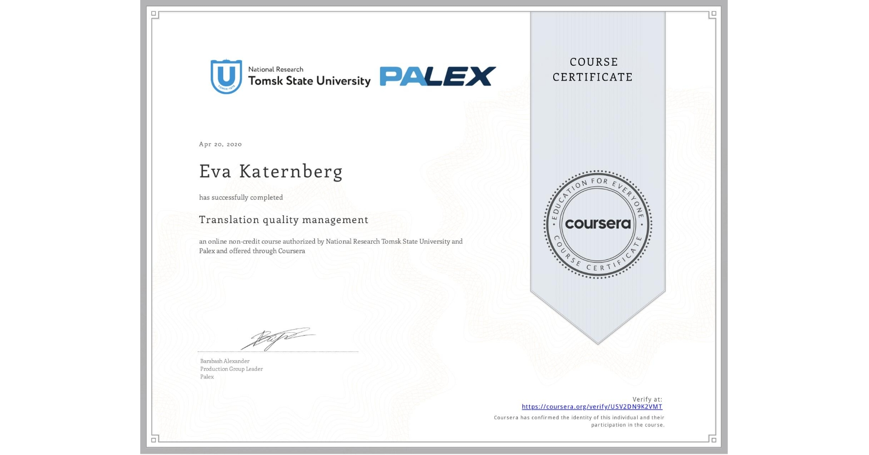 View certificate for Eva Katernberg, Translation quality management, an online non-credit course authorized by National Research Tomsk State University & Palex and offered through Coursera