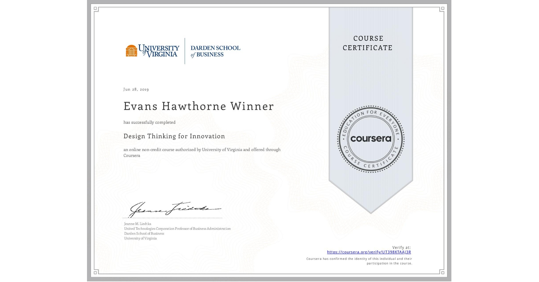 View certificate for Evans Hawthorne Winner, Design Thinking for Innovation, an online non-credit course authorized by University of Virginia and offered through Coursera