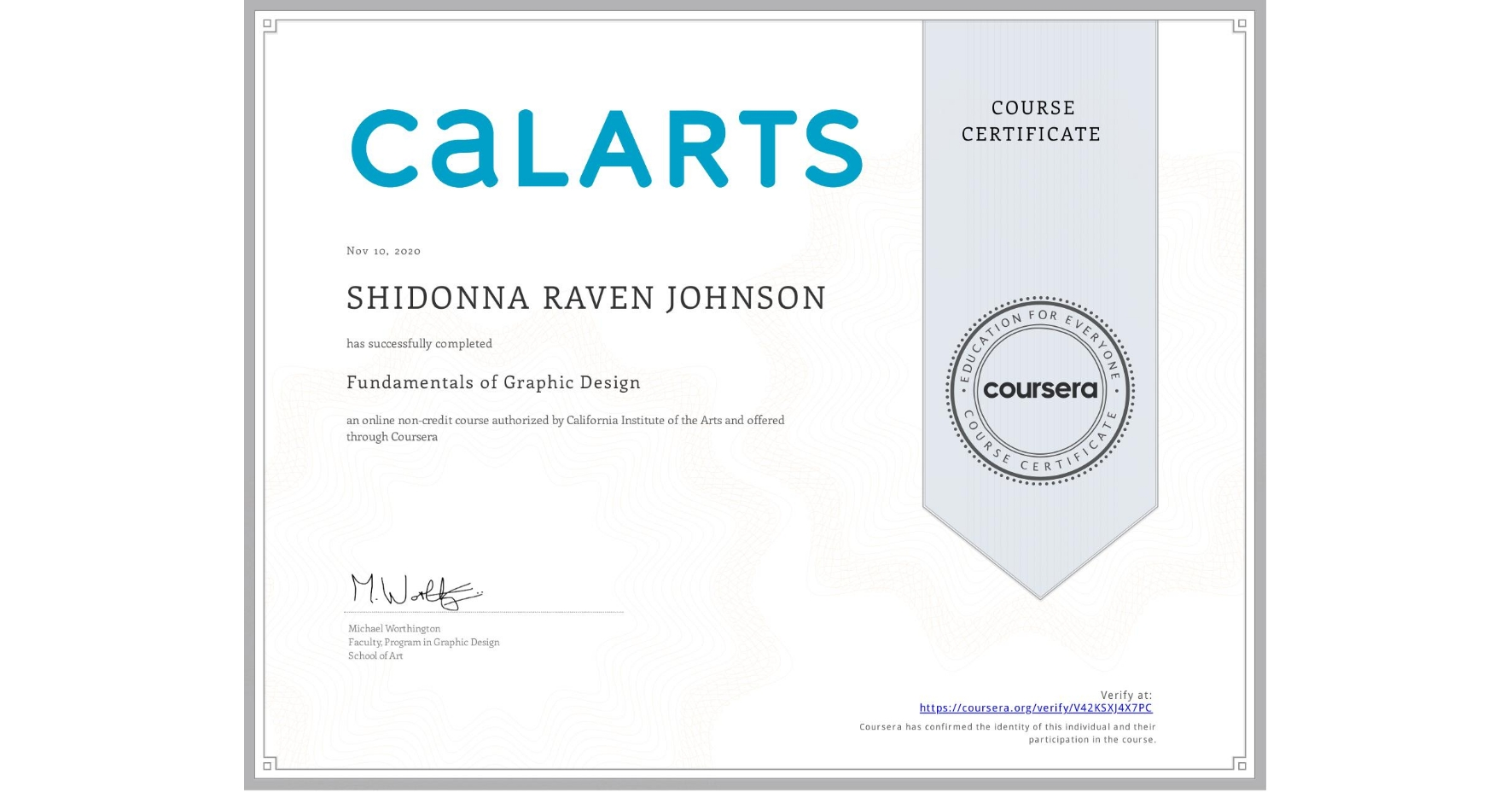 View certificate for shidonna johnson, Fundamentals of Graphic Design, an online non-credit course authorized by California Institute of the Arts and offered through Coursera
