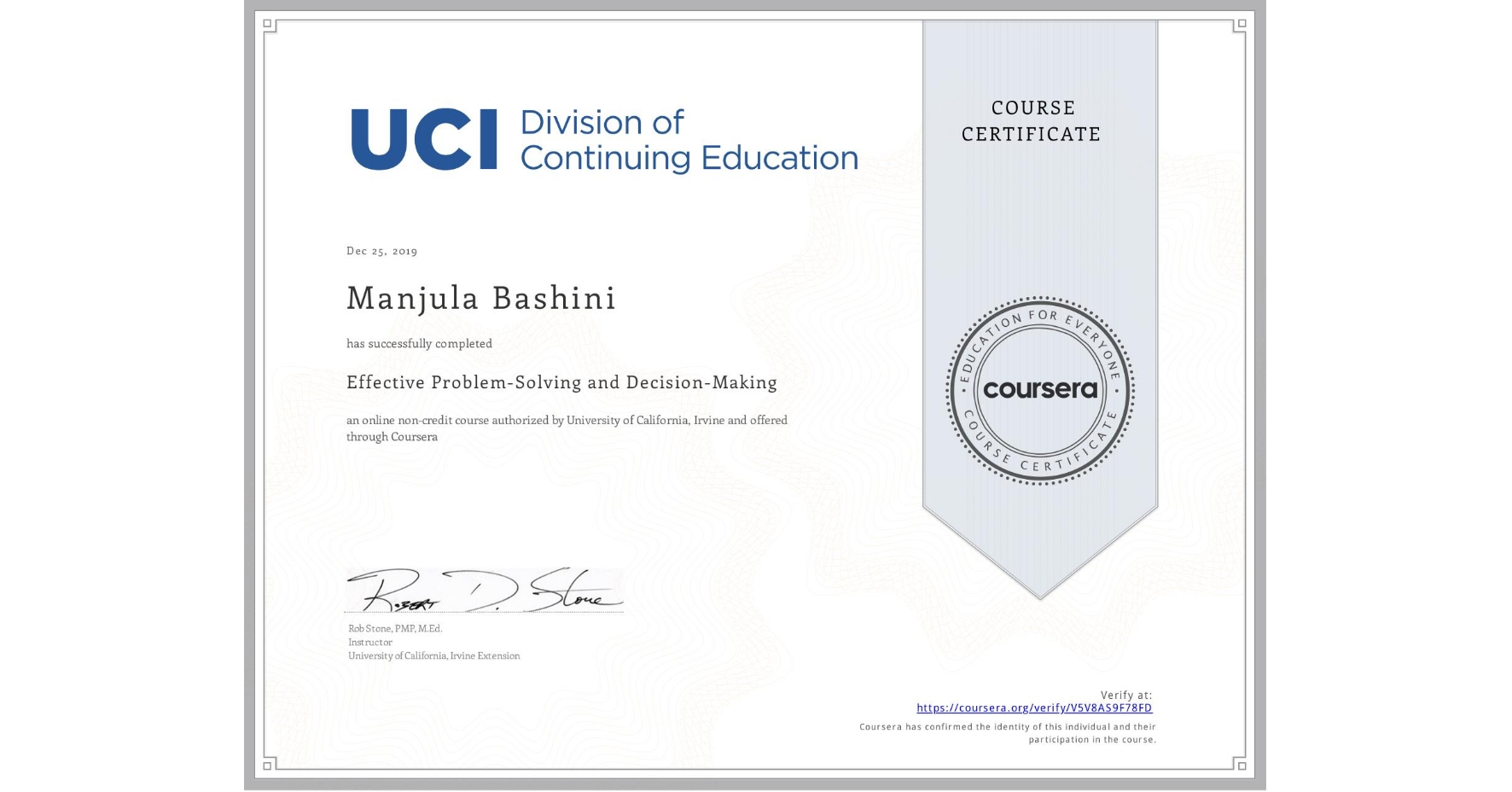 View certificate for Manjula Bashini  , Effective Problem-Solving and Decision-Making, an online non-credit course authorized by University of California, Irvine and offered through Coursera