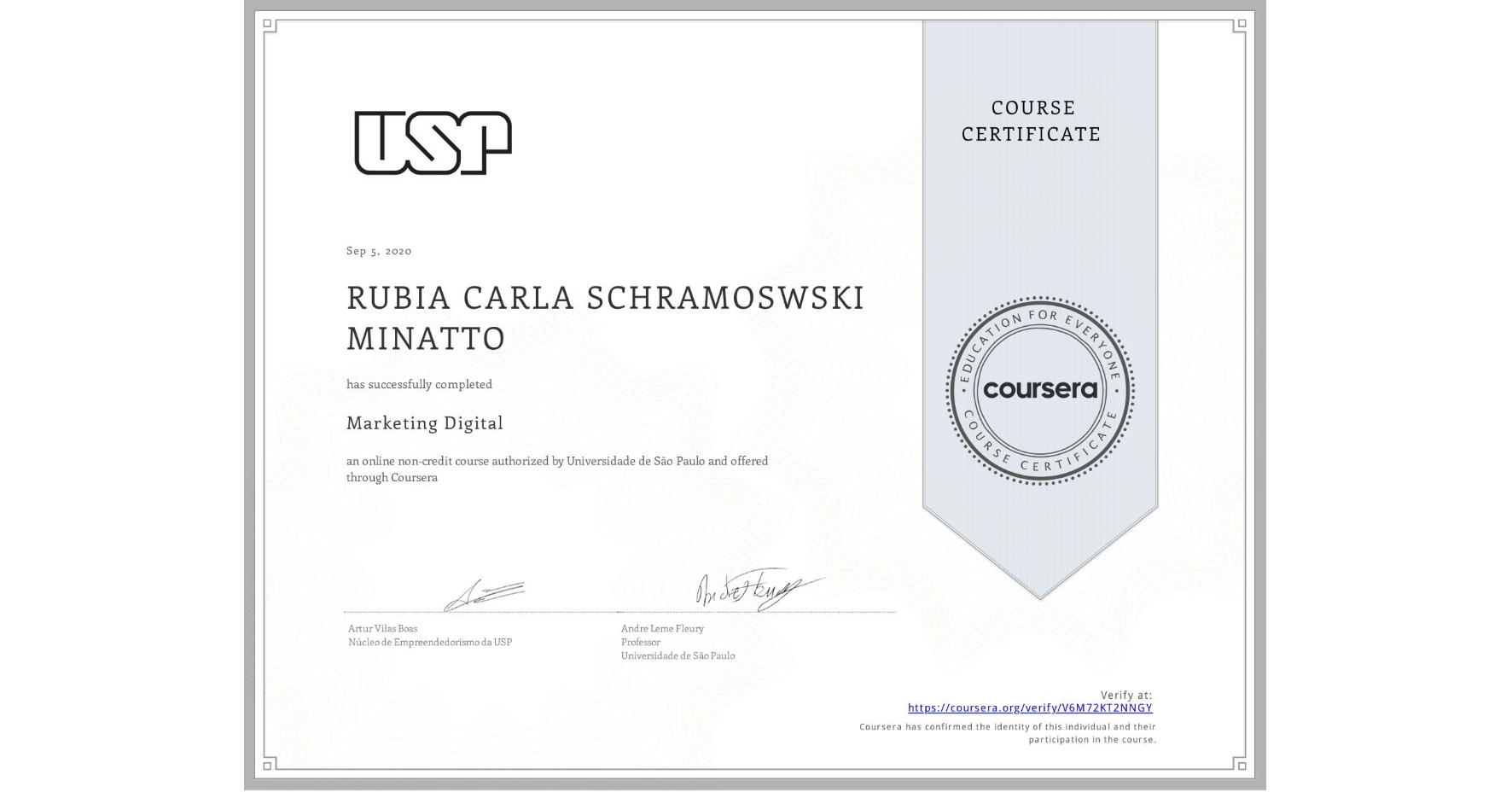 View certificate for  RUBIA CARLA SCHRAMOSWSKI MINATTO, Marketing Digital, an online non-credit course authorized by Universidade de São Paulo and offered through Coursera