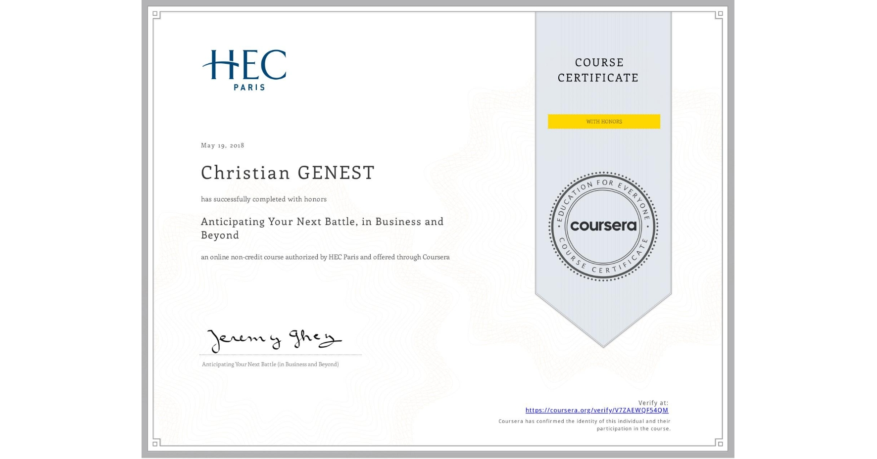 View certificate for Christian GENEST, Anticipating Your Next Battle, in Business and Beyond, an online non-credit course authorized by HEC Paris and offered through Coursera