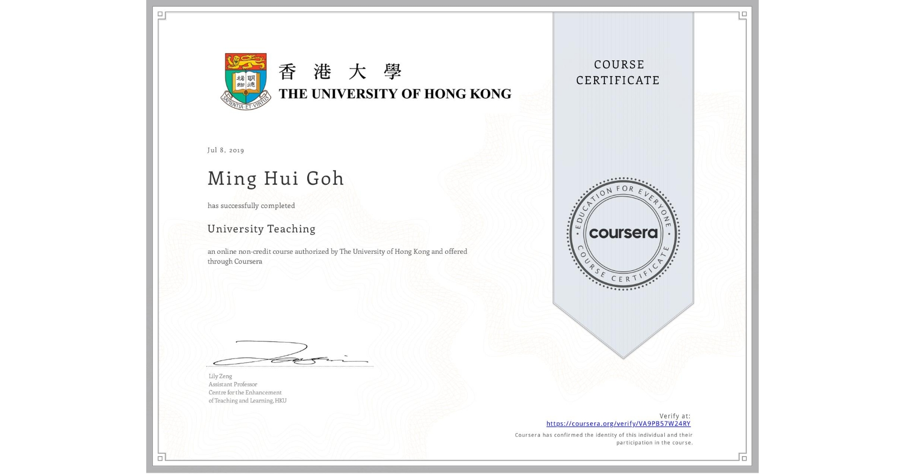 View certificate for Ming Hui  Goh, University Teaching, an online non-credit course authorized by The University of Hong Kong and offered through Coursera