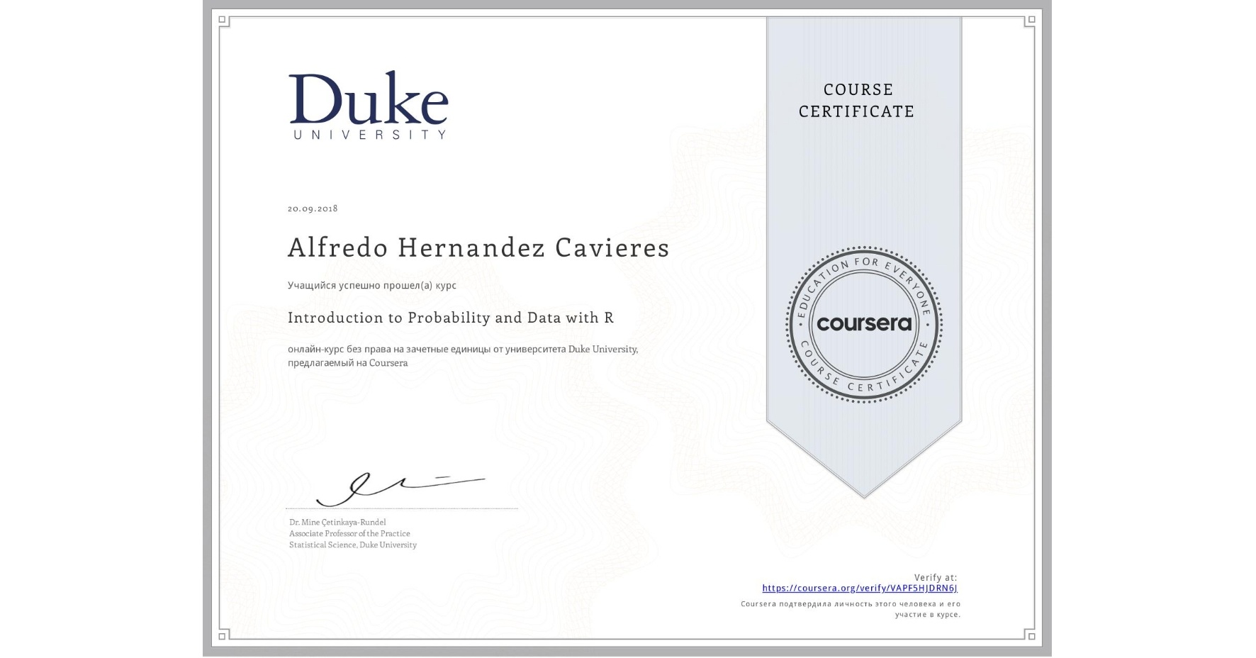View certificate for Alfredo Hernandez Cavieres, Introduction to Probability and Data with R, an online non-credit course authorized by Duke University and offered through Coursera