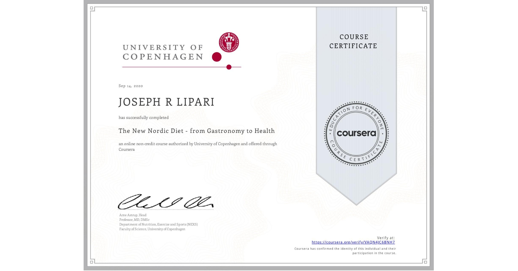 View certificate for JOSEPH R  LIPARI, The New Nordic Diet - from Gastronomy to Health , an online non-credit course authorized by University of Copenhagen and offered through Coursera