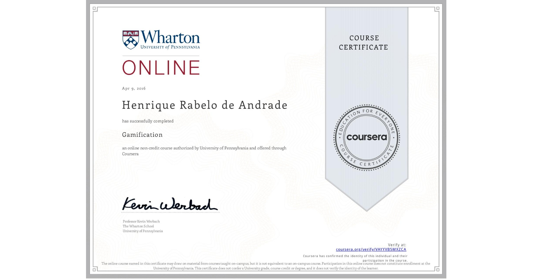 View certificate for Henrique Rabelo de Andrade, Gamification, an online non-credit course authorized by University of Pennsylvania and offered through Coursera