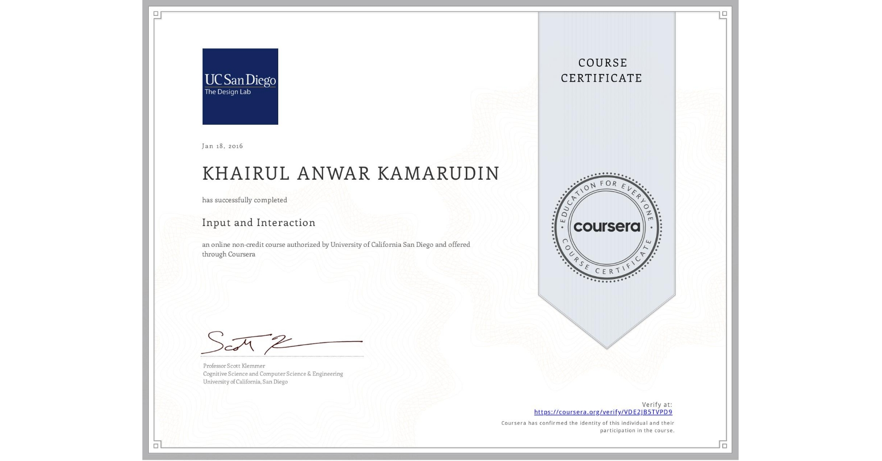 View certificate for KHAIRUL ANWAR  KAMARUDIN, Input and Interaction, an online non-credit course authorized by University of California San Diego and offered through Coursera
