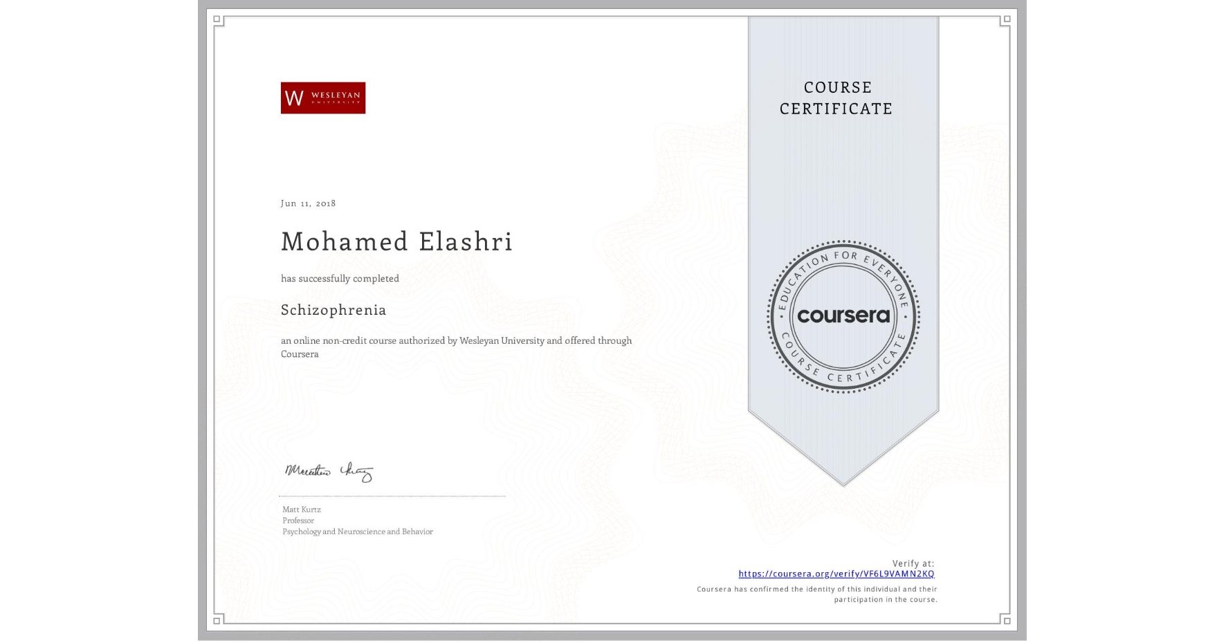 View certificate for Mohamed Elashri, Schizophrenia, an online non-credit course authorized by Wesleyan University and offered through Coursera