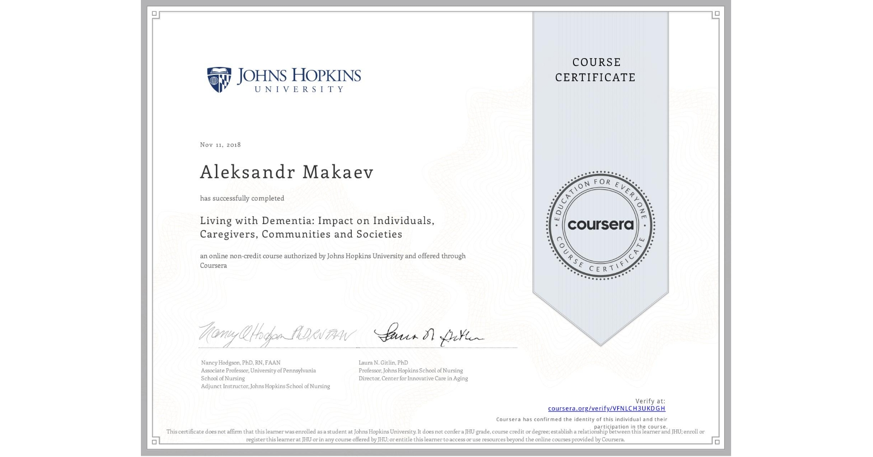 View certificate for Aleksandr Makaev, Living with Dementia: Impact on Individuals, Caregivers, Communities and Societies, an online non-credit course authorized by Johns Hopkins University and offered through Coursera