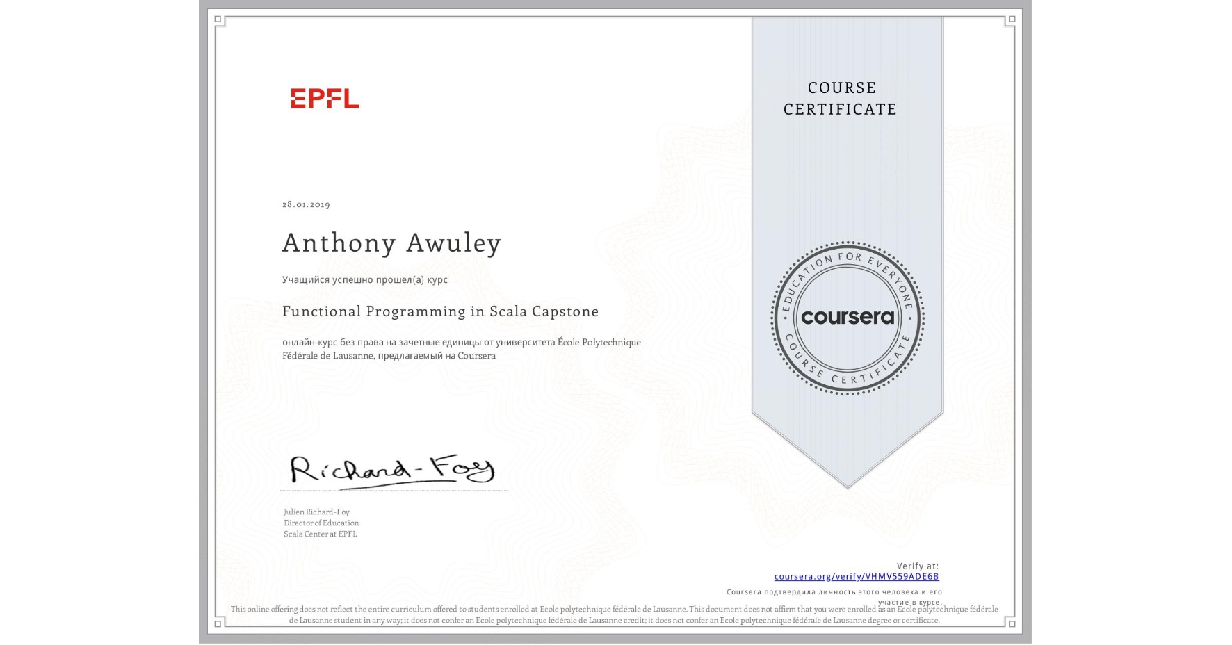 View certificate for Anthony Awuley, Functional Programming in Scala Capstone, an online non-credit course authorized by École Polytechnique Fédérale de Lausanne and offered through Coursera