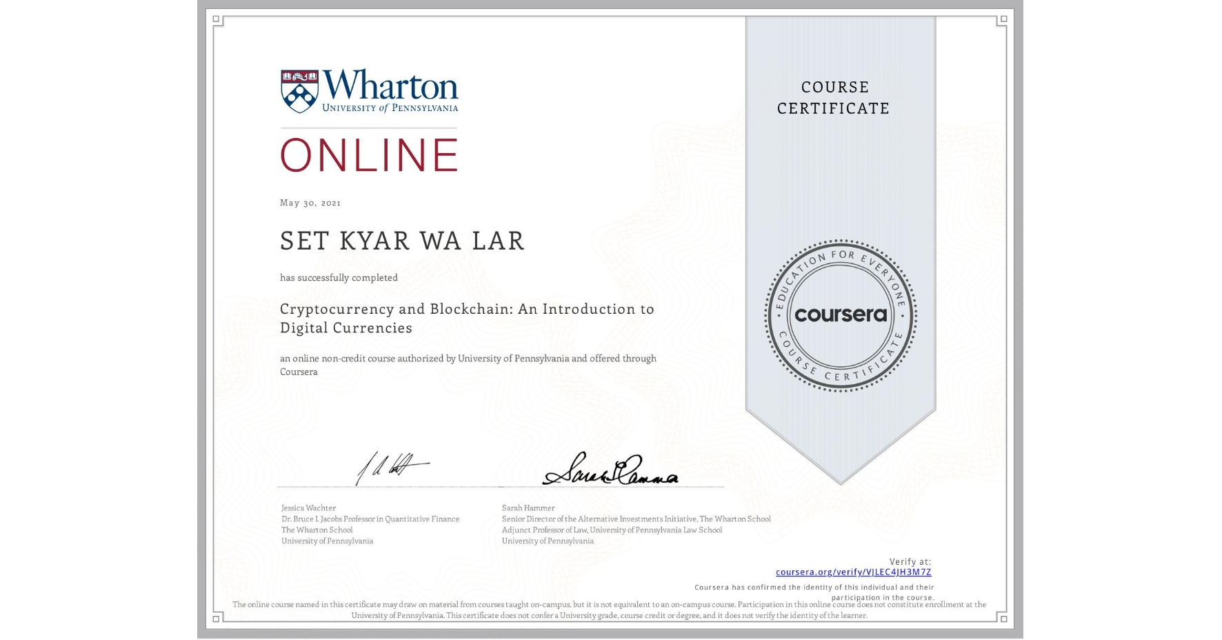 View certificate for  SET KYAR WA LAR, Cryptocurrency and Blockchain: An Introduction to Digital Currencies, an online non-credit course authorized by University of Pennsylvania and offered through Coursera