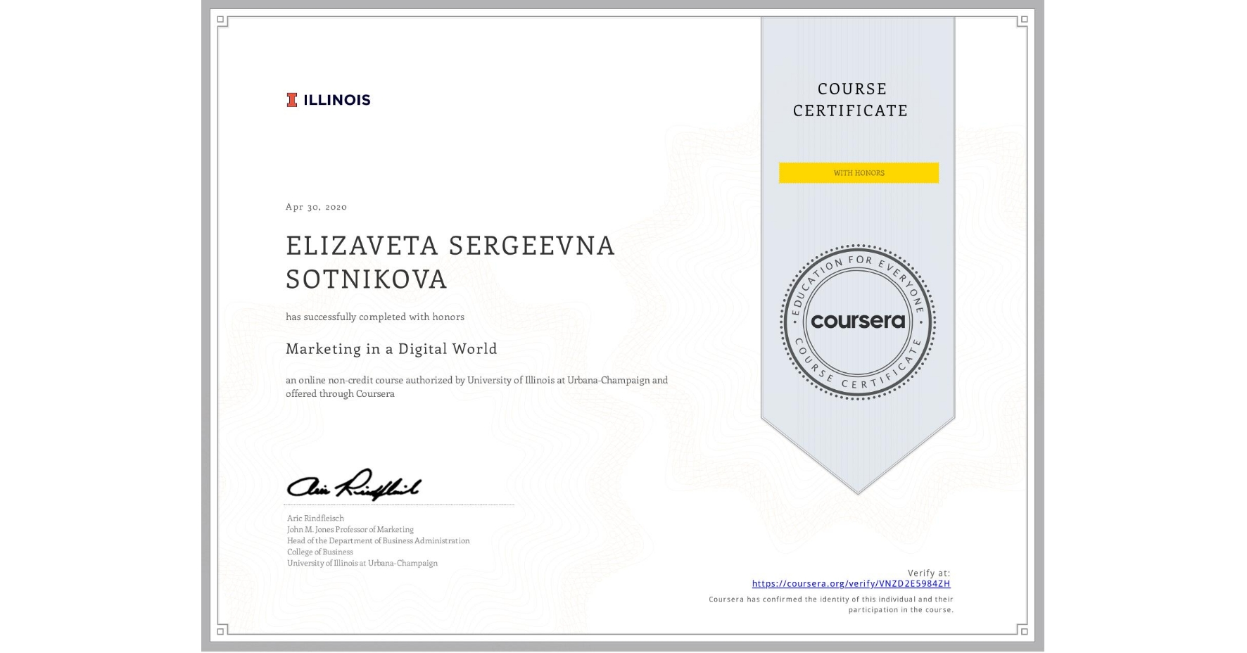 View certificate for ELIZAVETA SERGEEVNA  SOTNIKOVA, Marketing in a Digital World, an online non-credit course authorized by University of Illinois at Urbana-Champaign and offered through Coursera