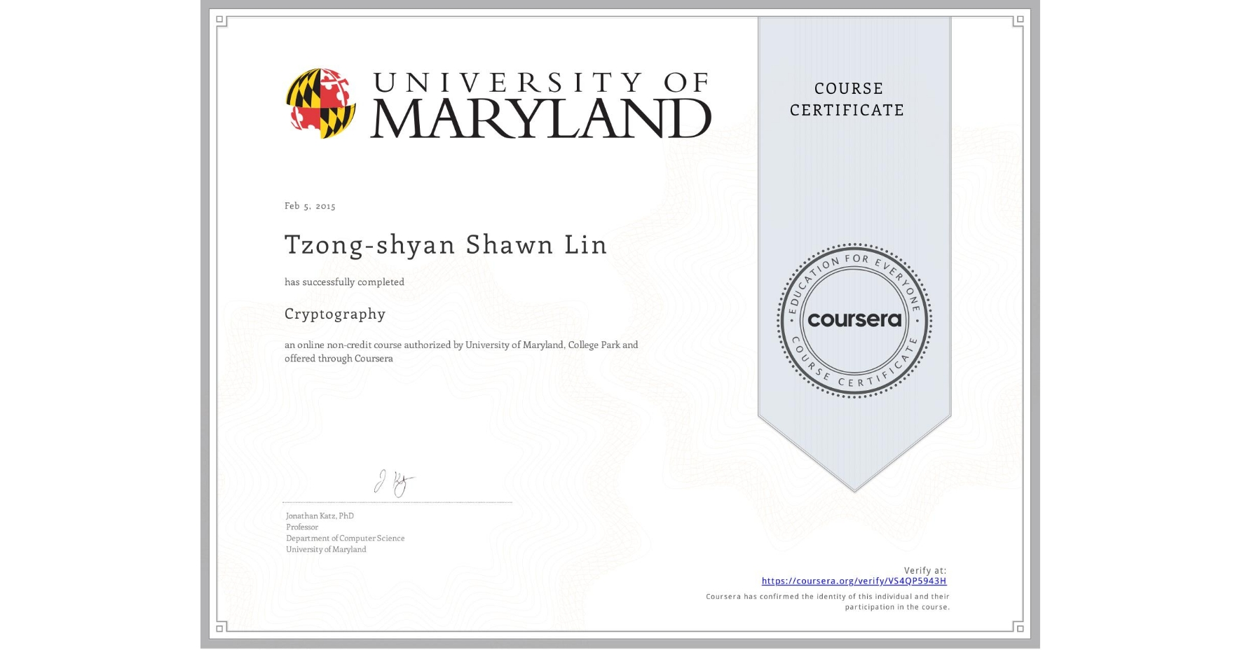 View certificate for Tzong-shyan Shawn Lin, Cryptography, an online non-credit course authorized by University of Maryland, College Park and offered through Coursera