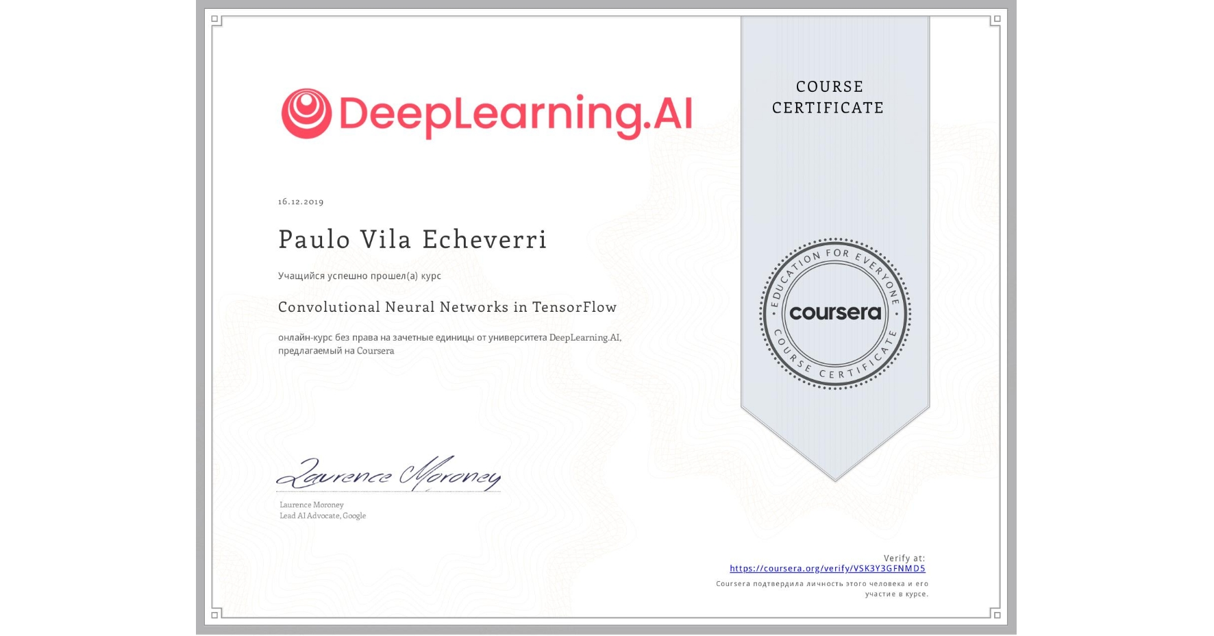 View certificate for Paulo Vila, Convolutional Neural Networks in TensorFlow, an online non-credit course authorized by DeepLearning.AI and offered through Coursera