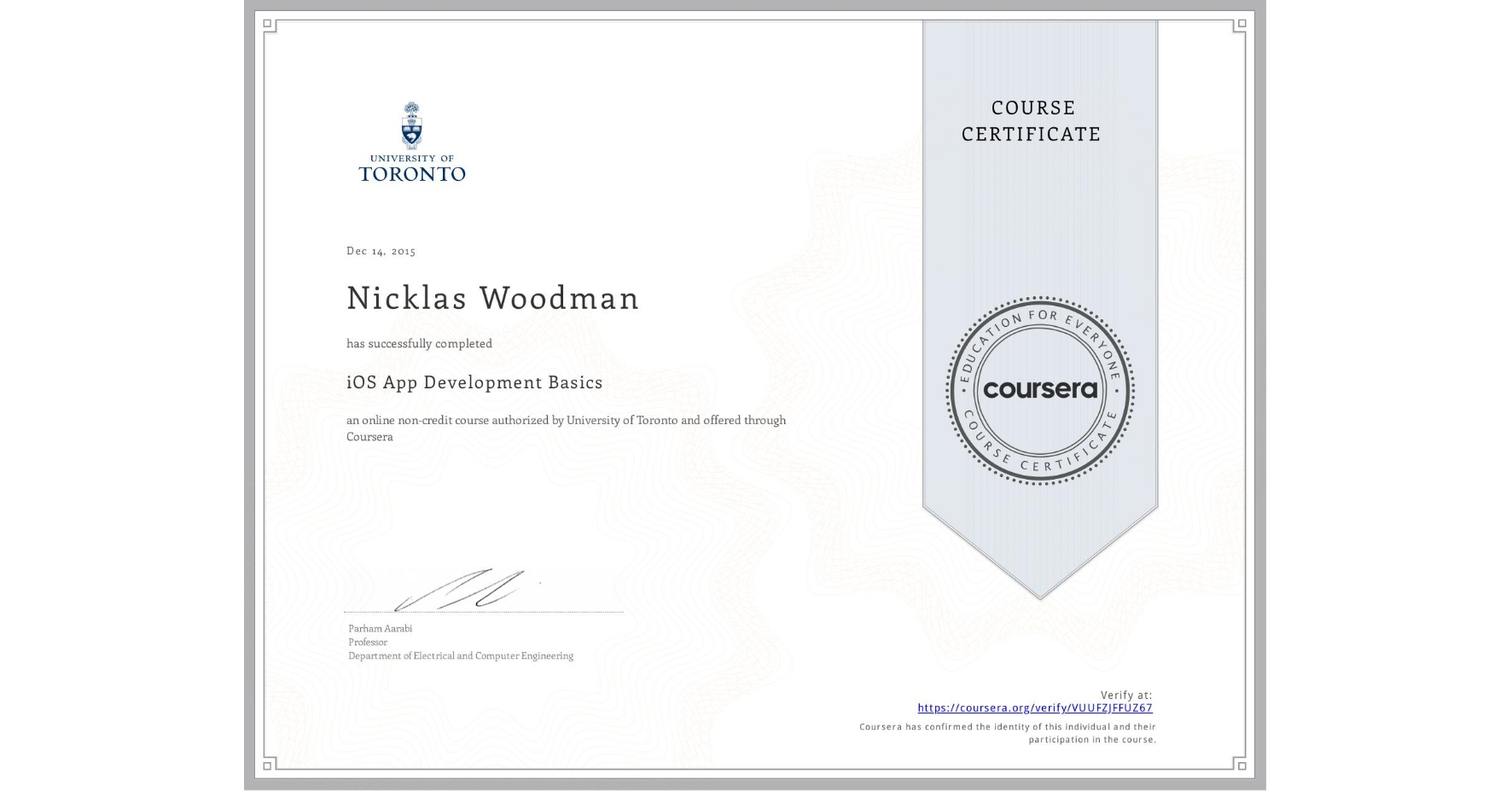 View certificate for Nicklas Woodman, iOS App Development Basics, an online non-credit course authorized by University of Toronto and offered through Coursera