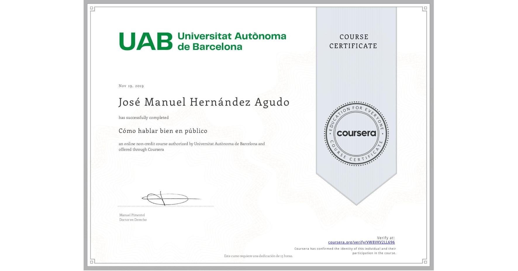 View certificate for José Manuel  Hernández Agudo, Cómo hablar bien en público, an online non-credit course authorized by Universitat Autònoma de Barcelona and offered through Coursera