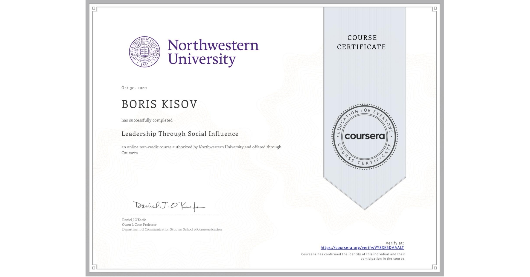 View certificate for BORIS KISOV, Leadership Through Social Influence, an online non-credit course authorized by Northwestern University and offered through Coursera