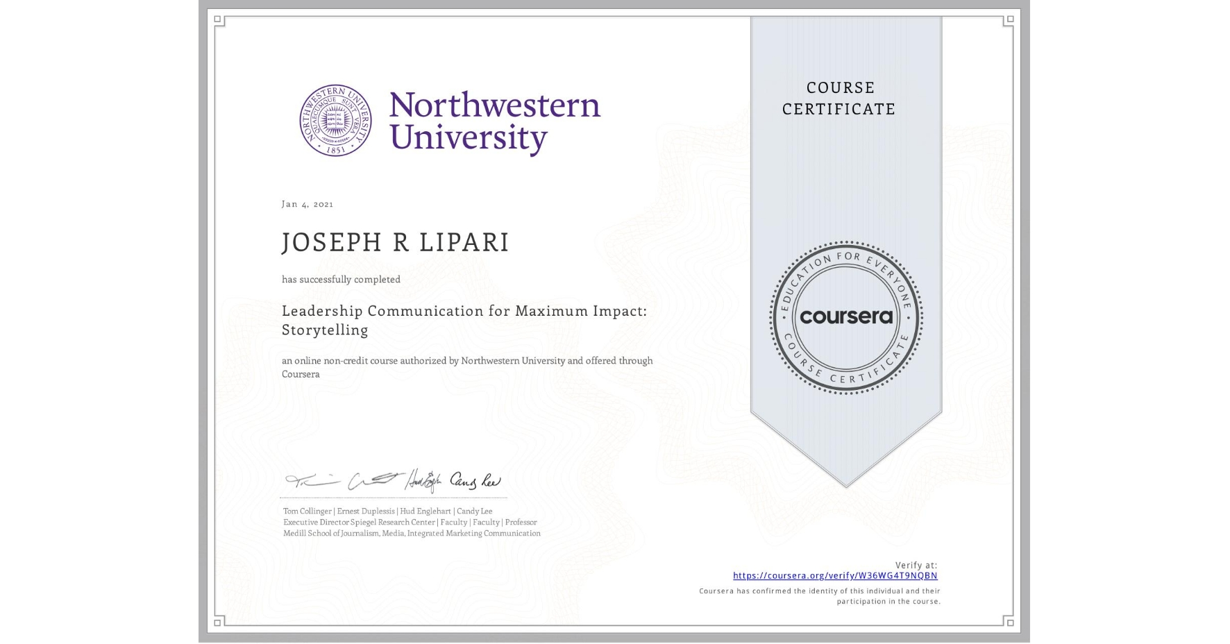 View certificate for JOSEPH R  LIPARI, Leadership Communication for Maximum Impact: Storytelling, an online non-credit course authorized by Northwestern University and offered through Coursera