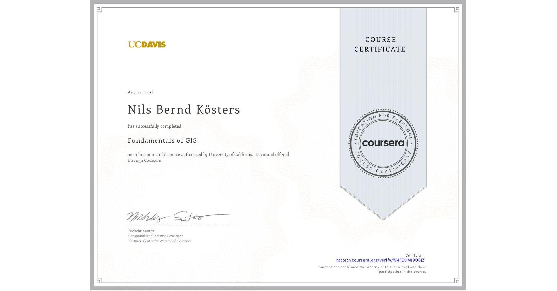 View certificate for Nils Bernd Kösters, Fundamentals of GIS, an online non-credit course authorized by University of California, Davis and offered through Coursera