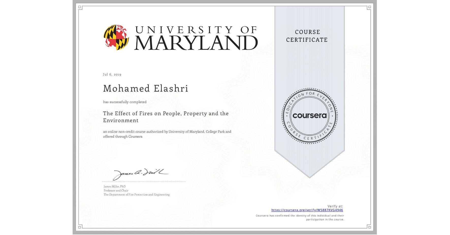 View certificate for Mohamed Elashri, The Effect of Fires on People, Property and the Environment, an online non-credit course authorized by University of Maryland, College Park and offered through Coursera