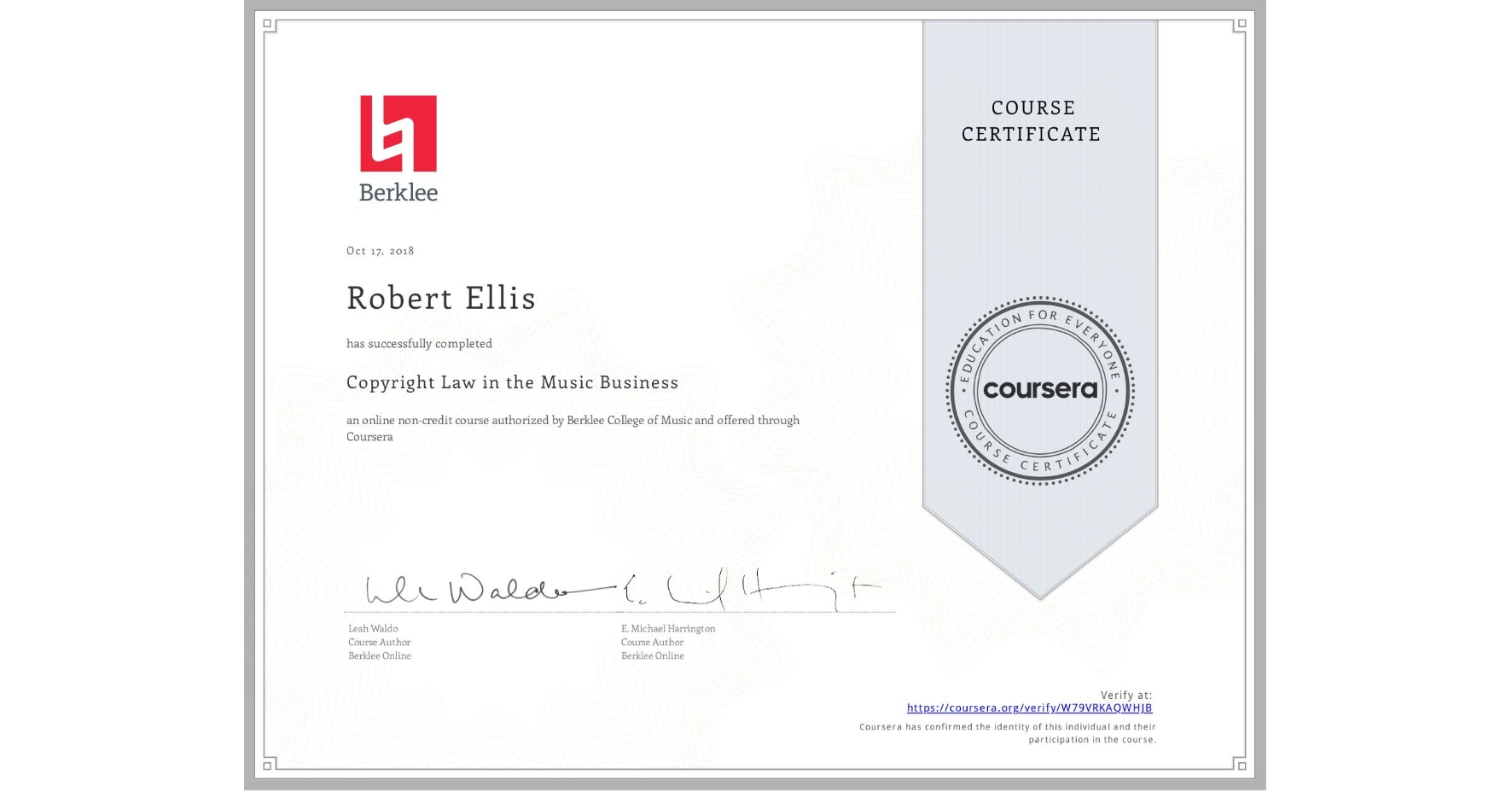 View certificate for Robert Ellis, Copyright Law in the Music Business, an online non-credit course authorized by Berklee College of Music and offered through Coursera