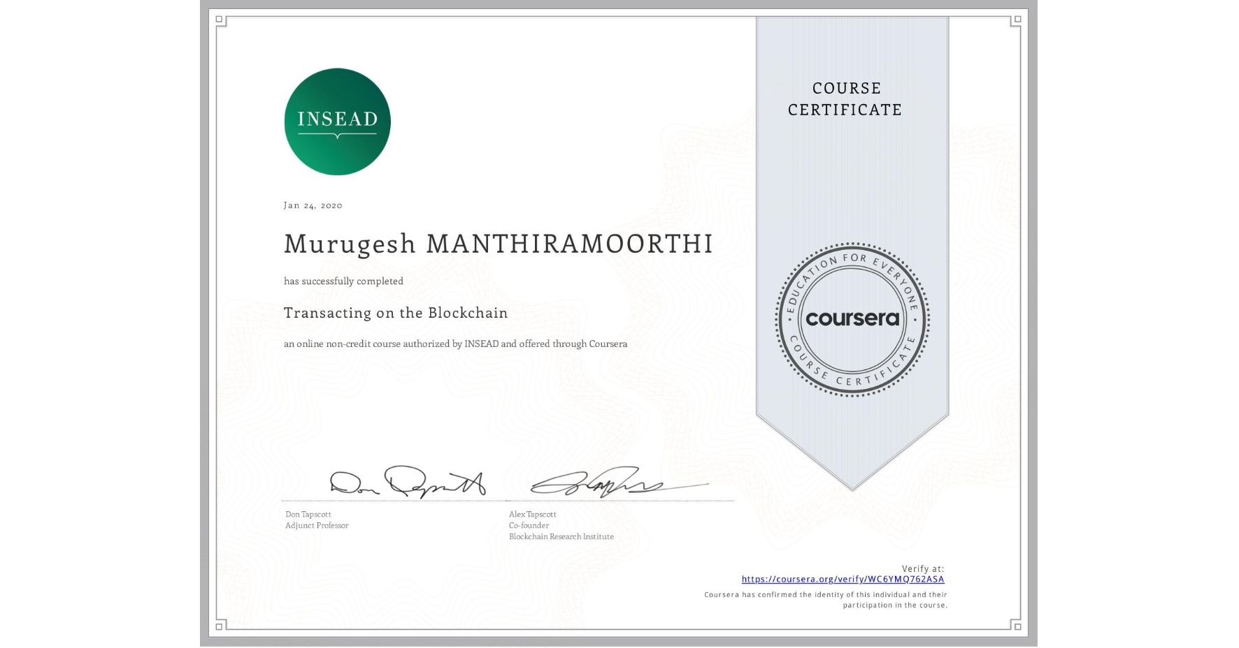 View certificate for Murugesh Manthiramoorthi, Transacting on the Blockchain, an online non-credit course authorized by INSEAD and offered through Coursera