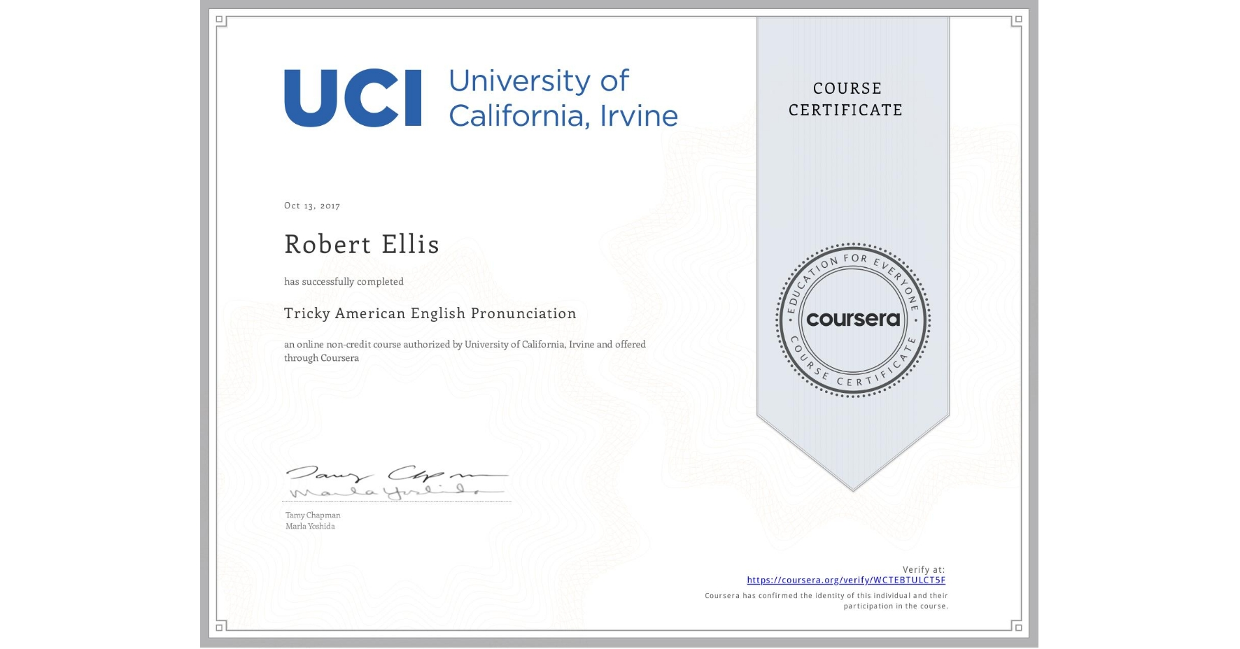 View certificate for Robert Ellis, Tricky American English Pronunciation, an online non-credit course authorized by University of California, Irvine and offered through Coursera